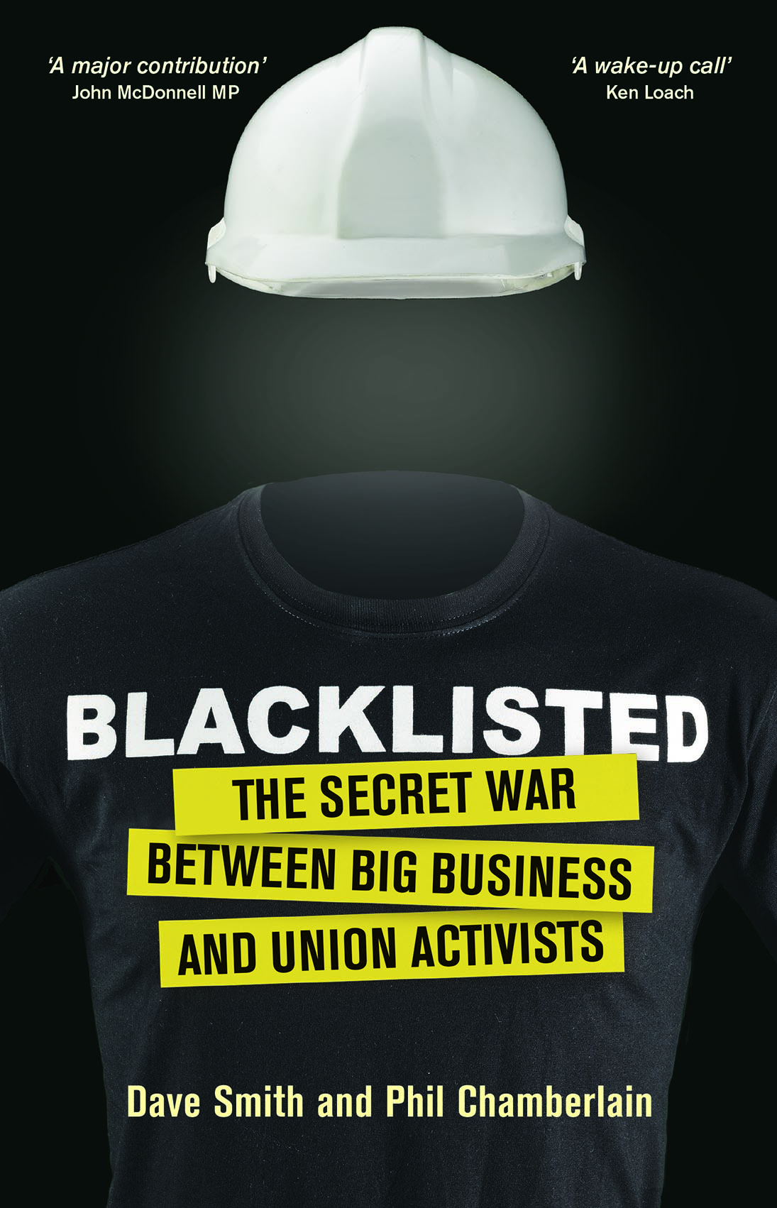 Blacklisted The Secret War between Big Business and Union Activists