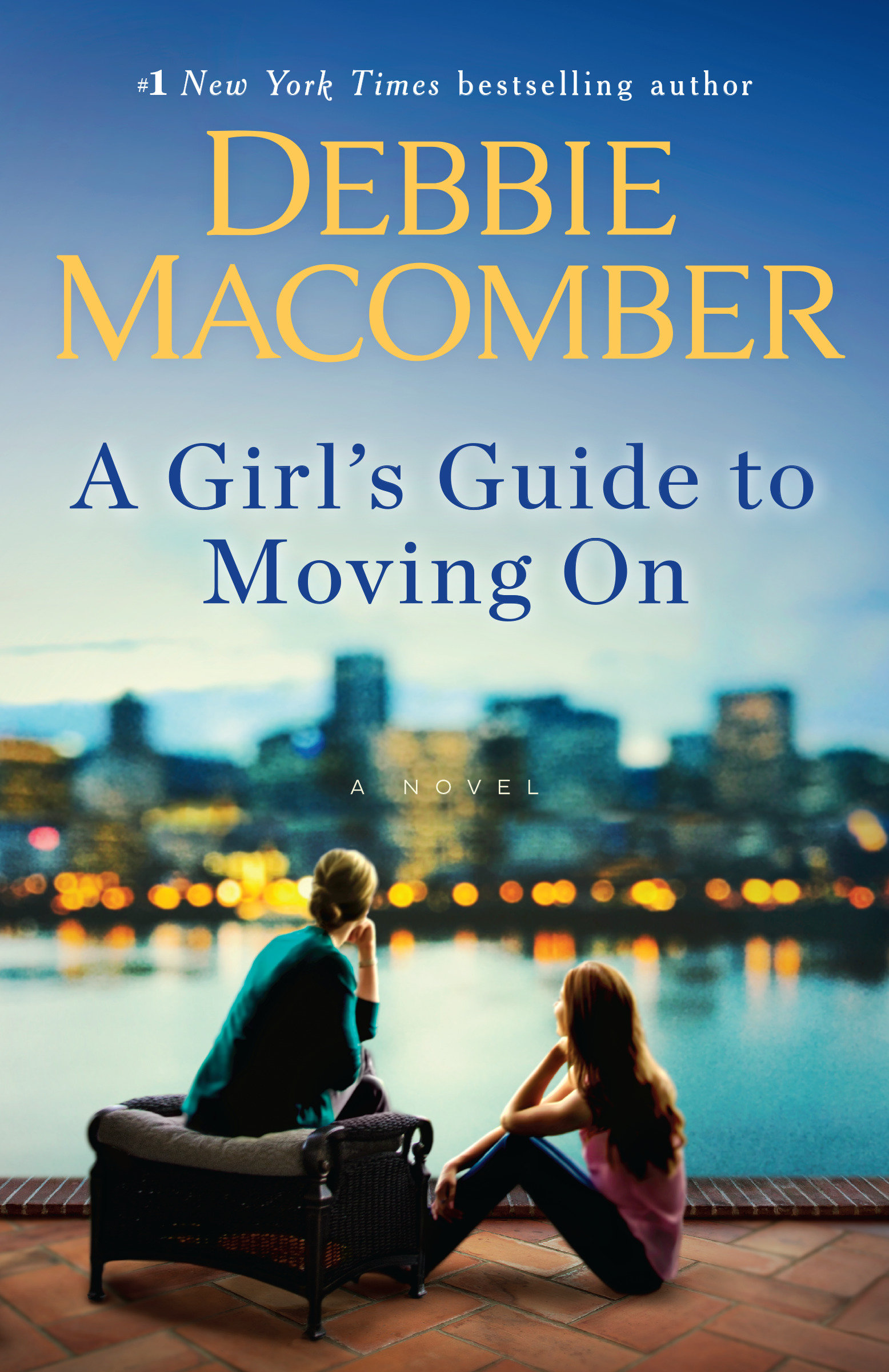 A Girl's Guide to Moving On A Novel