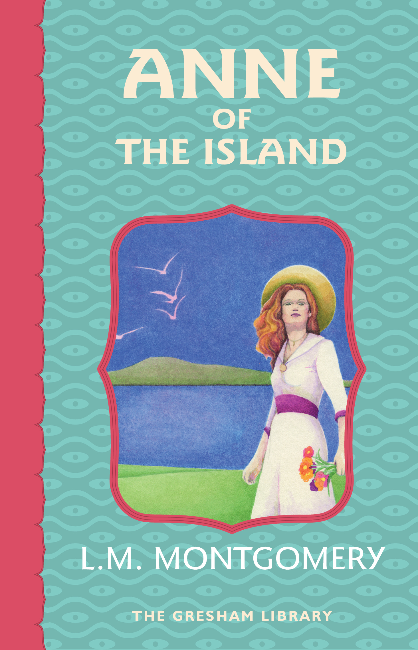 Anne of the Island Third in the Avonlea series