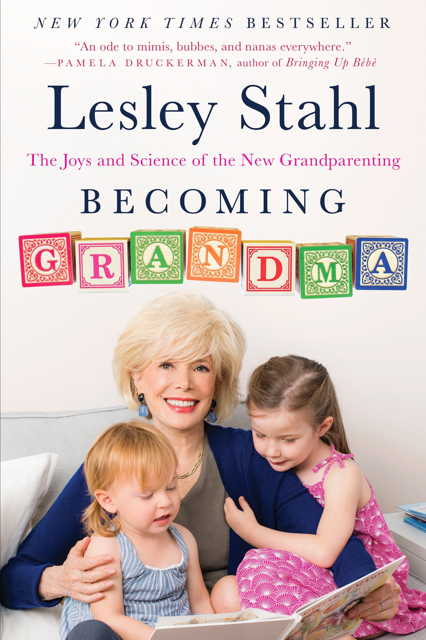 Becoming Grandma The Joys and Science of the New Grandparenting