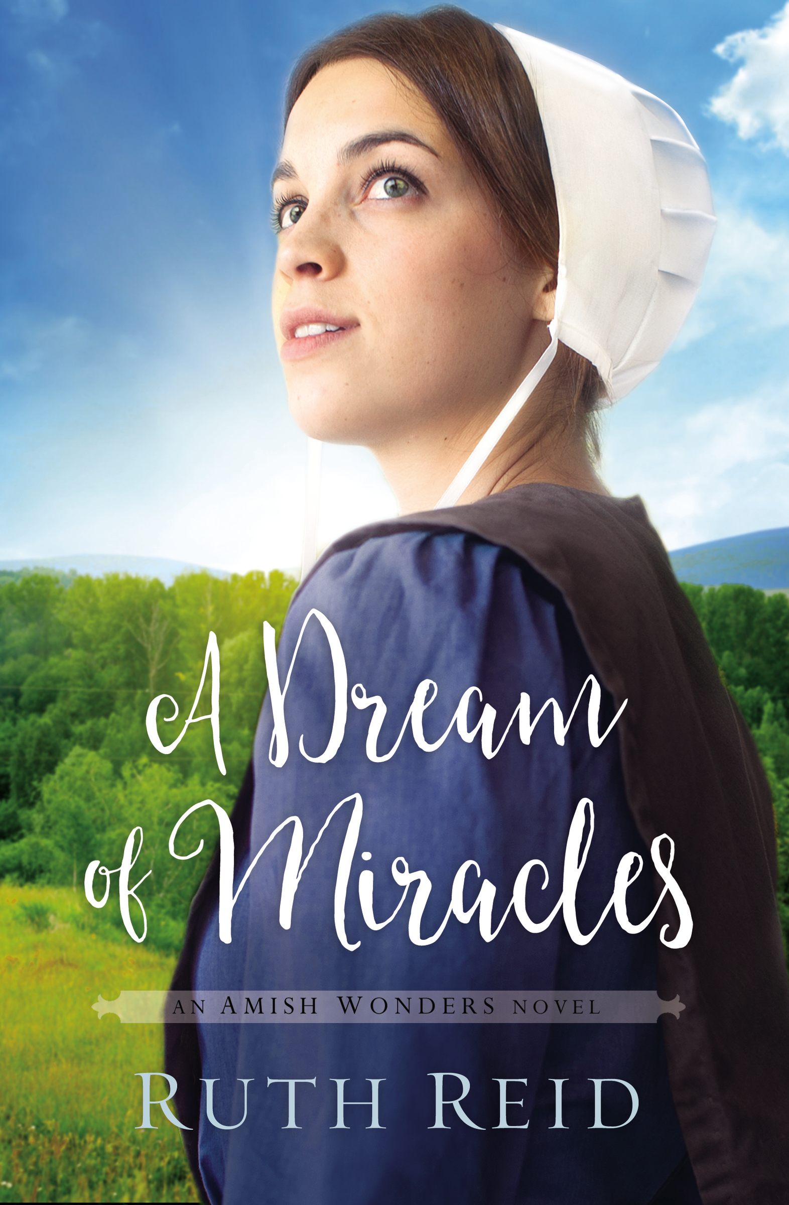 A dream of miracles : an Amish wonders novel