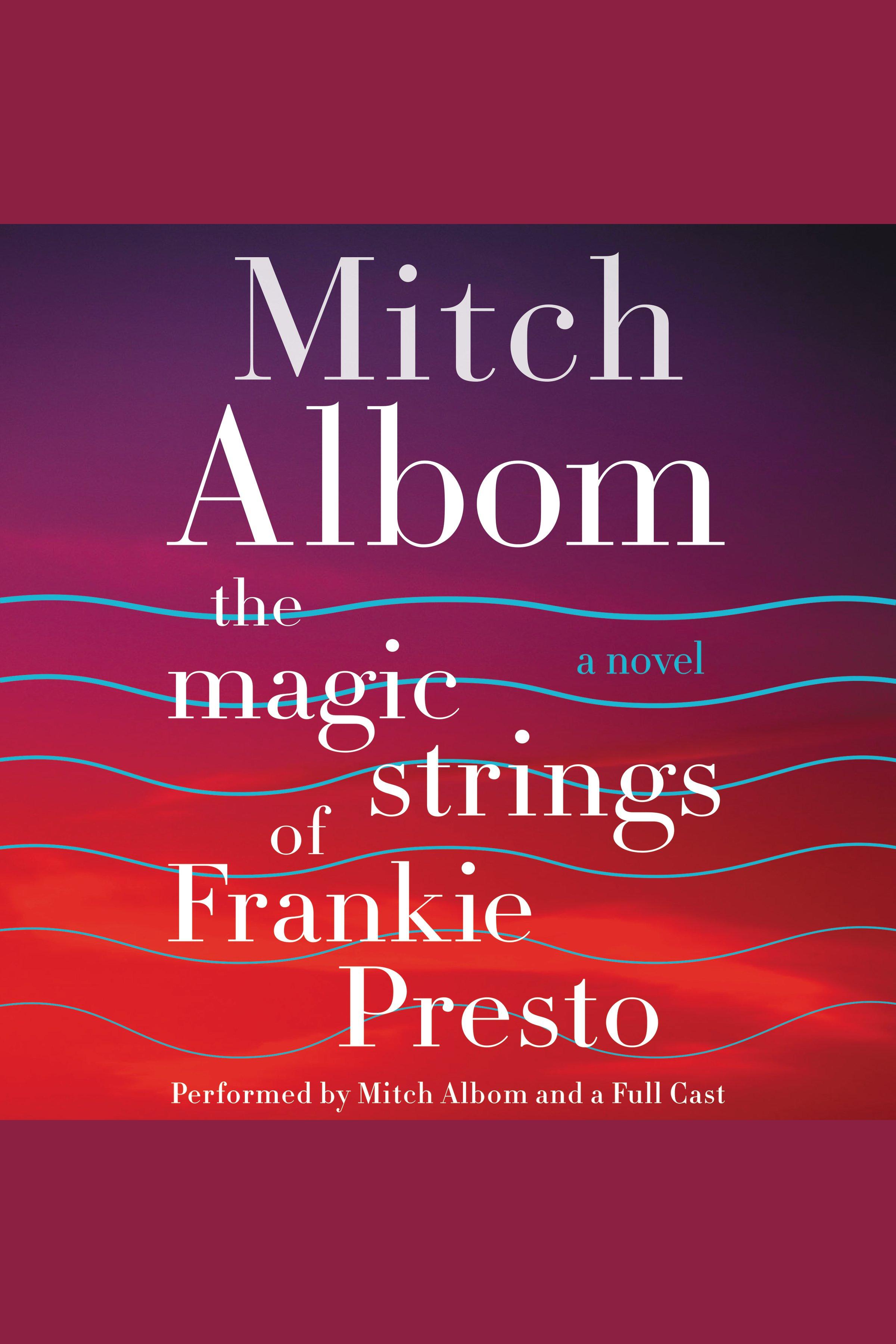 The Magic Strings of Frankie Presto A Novel
