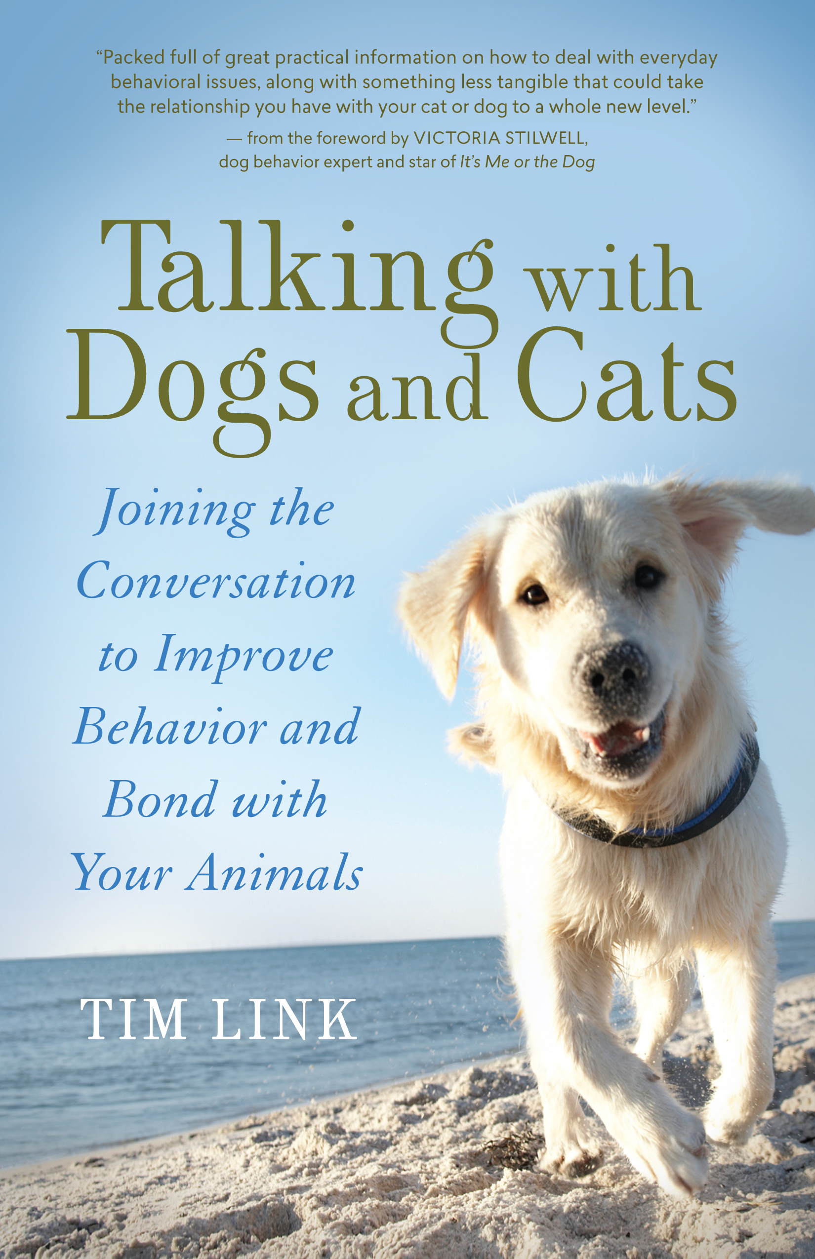 Cover image for Talking with Dogs and Cats [electronic resource] : Joining the Conversation to Improve Behavior and Bond with Your Animals