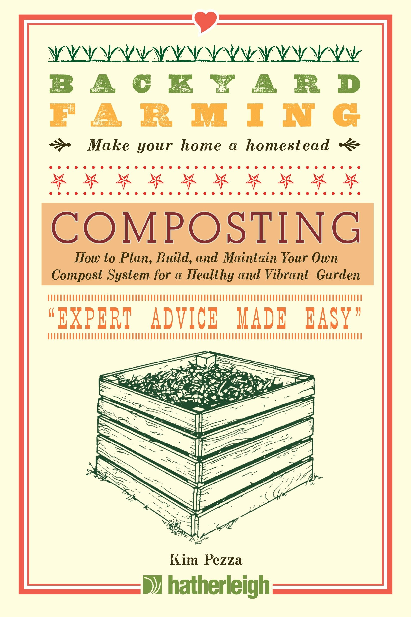 Backyard Farming: Composting How to Plan, Build, and Maintain Your Own Compost System for a Healthy and Vibrant Garden