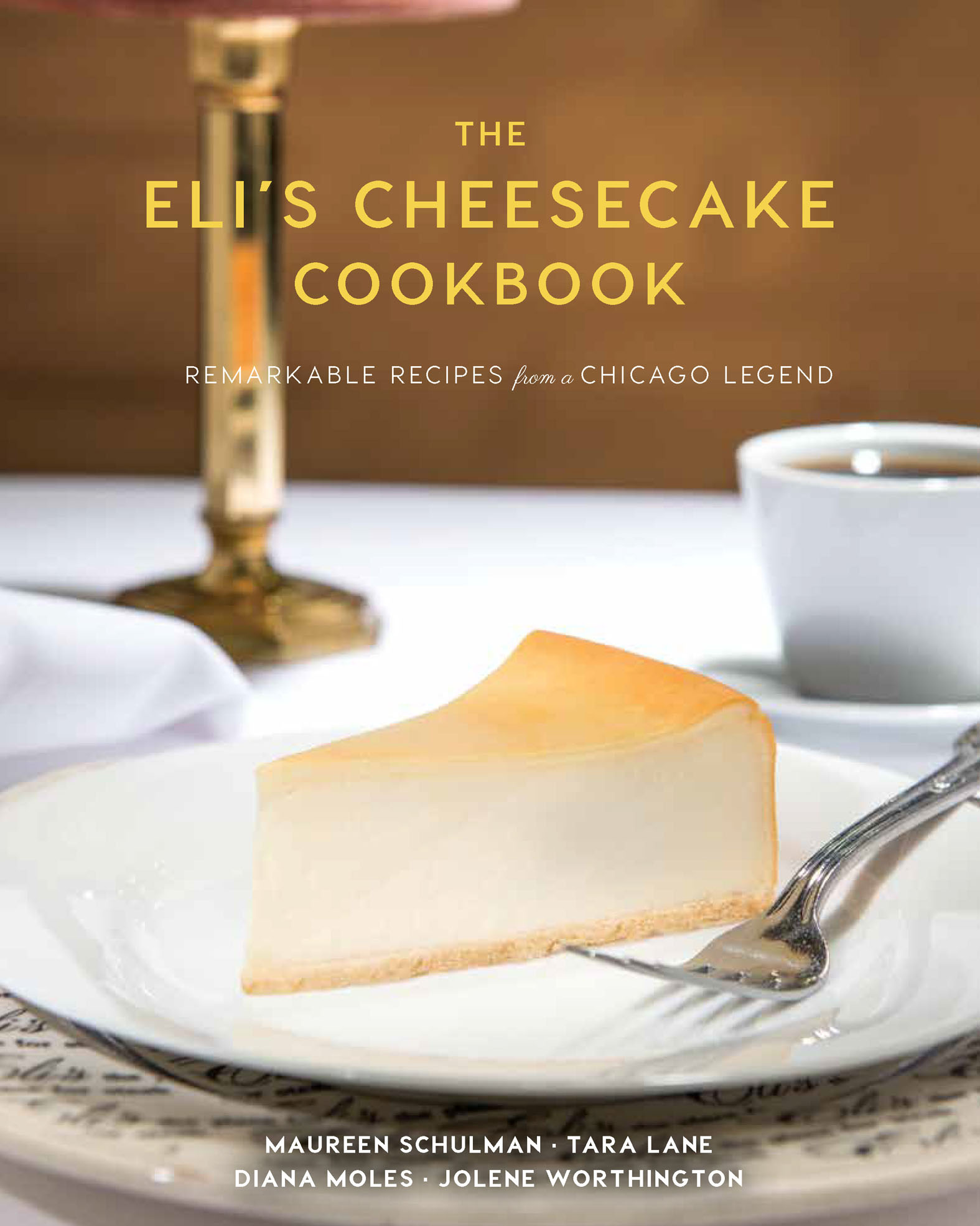 The Eli's Cheesecake Cookbook Remarkable Recipes from a Chicago Legend