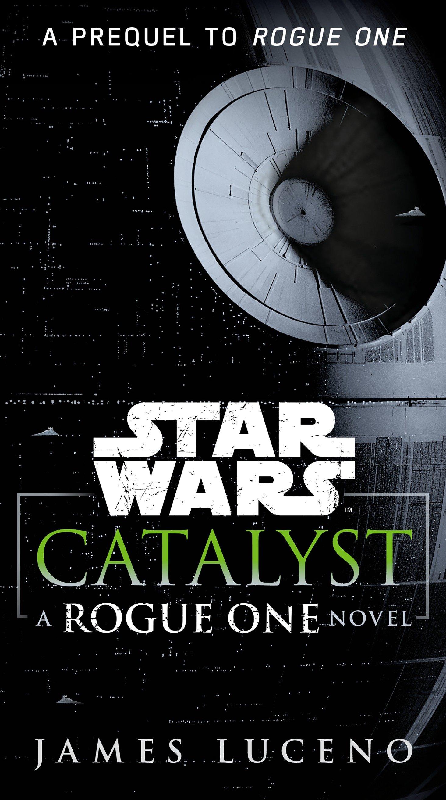 Catalyst (Star Wars) a Rogue One novel