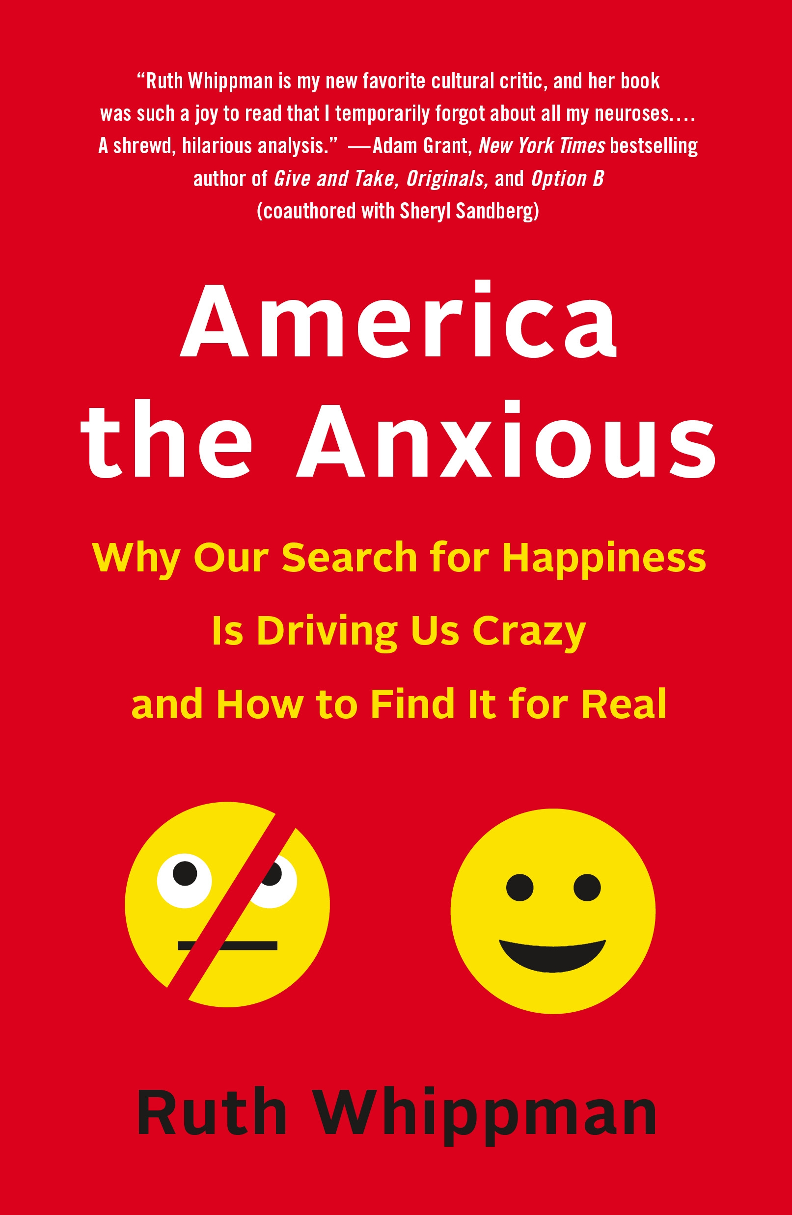 America the Anxious How Our Pursuit of Happiness Is Creating a Nation of Nervous Wrecks