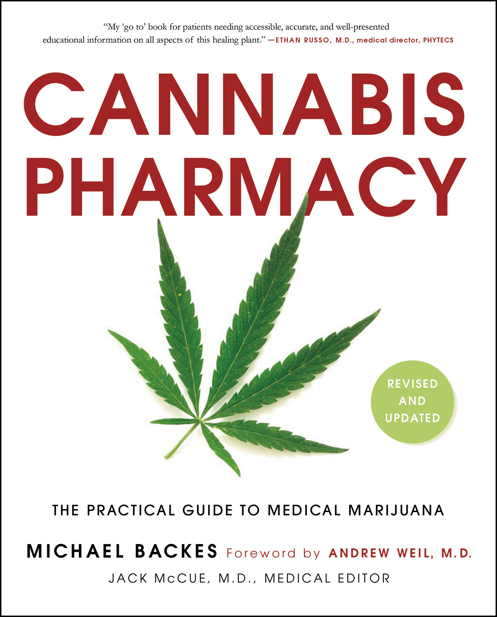 Cannabis Pharmacy The Practical Guide to Medical Marijuana -- Revised and Updated