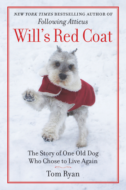 Cover image for Will's Red Coat [electronic resource] : The Story of One Old Dog Who Chose to Live Again