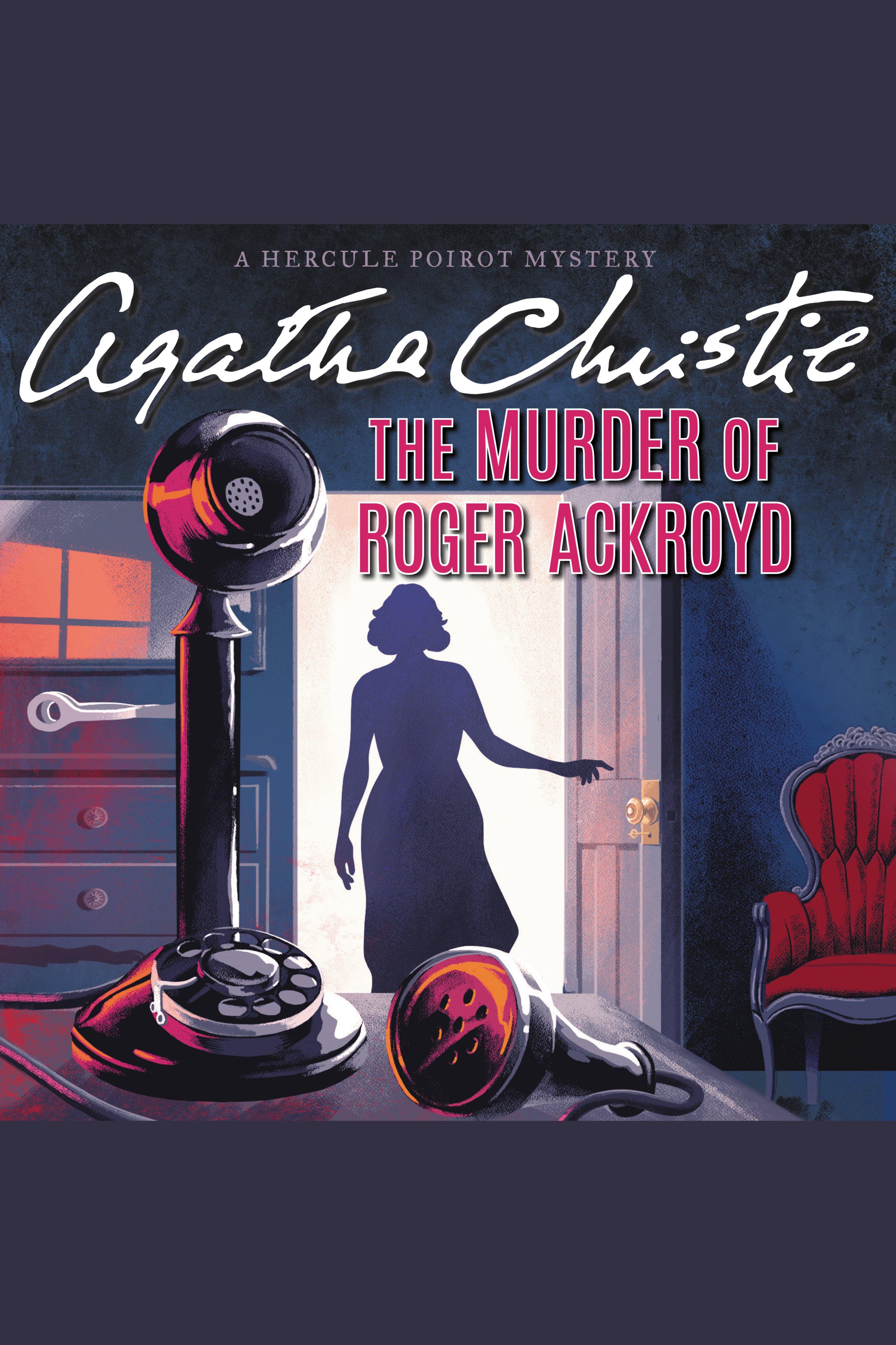 Murder of Roger Ackroyd, The A Hercule Poirot Mystery
