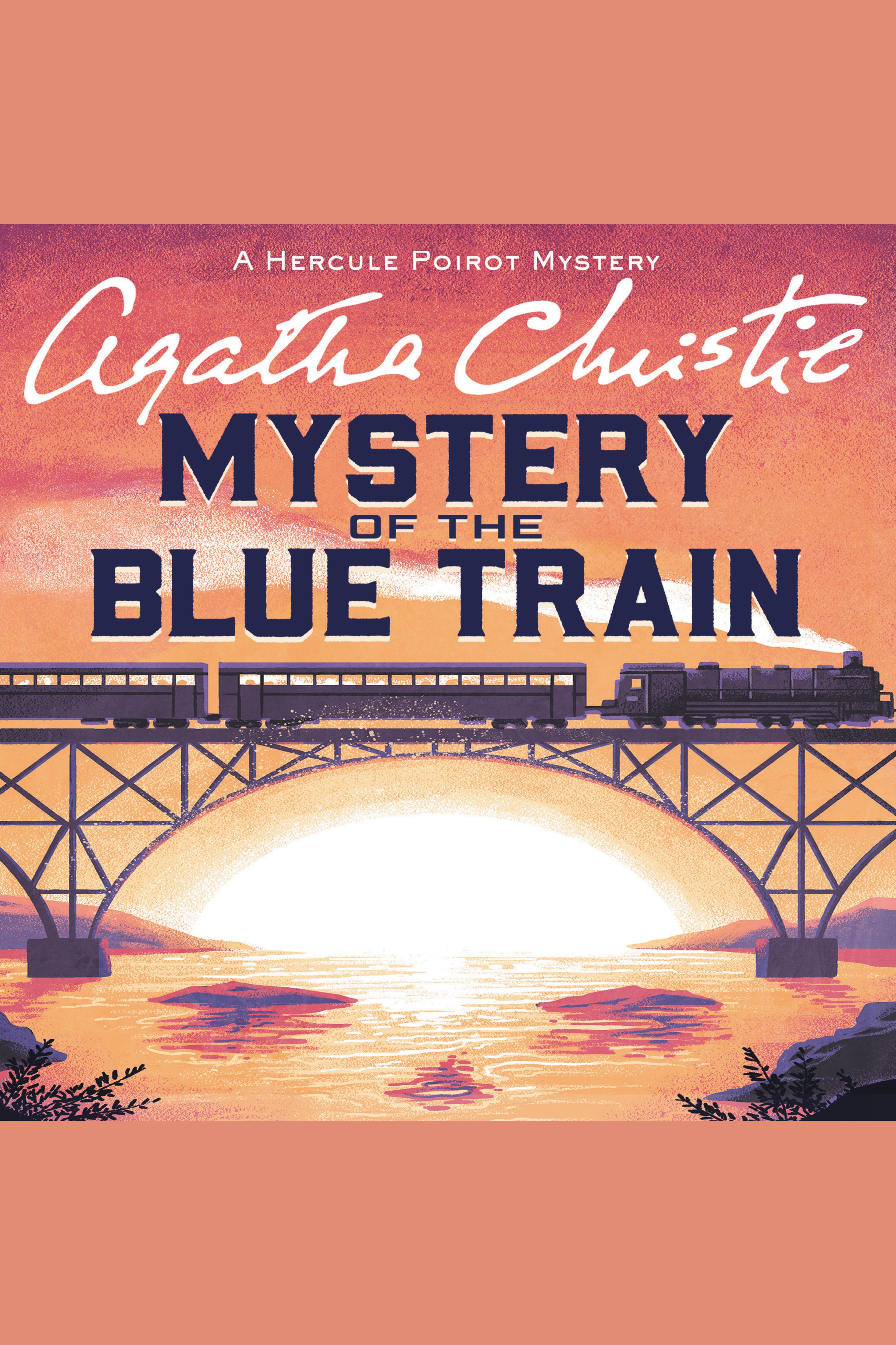 Mystery of the Blue Train, The A Hercule Poirot Mystery