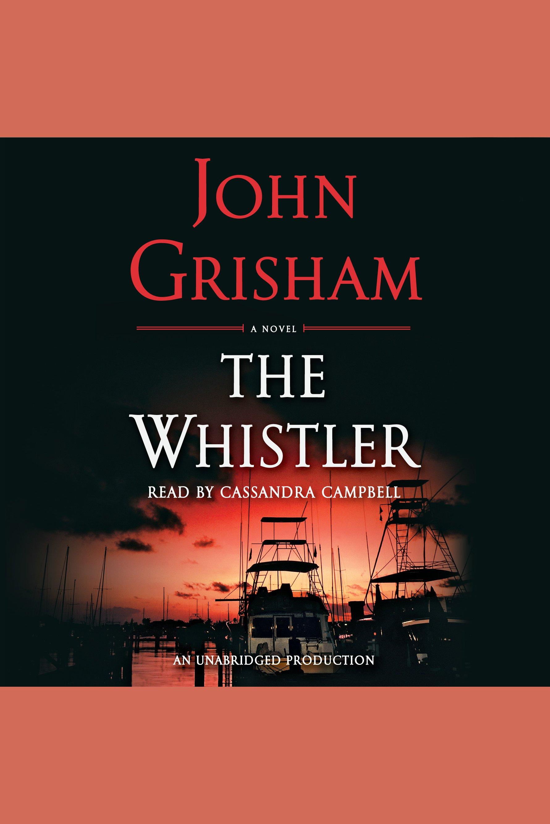 The whistler [AudioEbook] : a novel