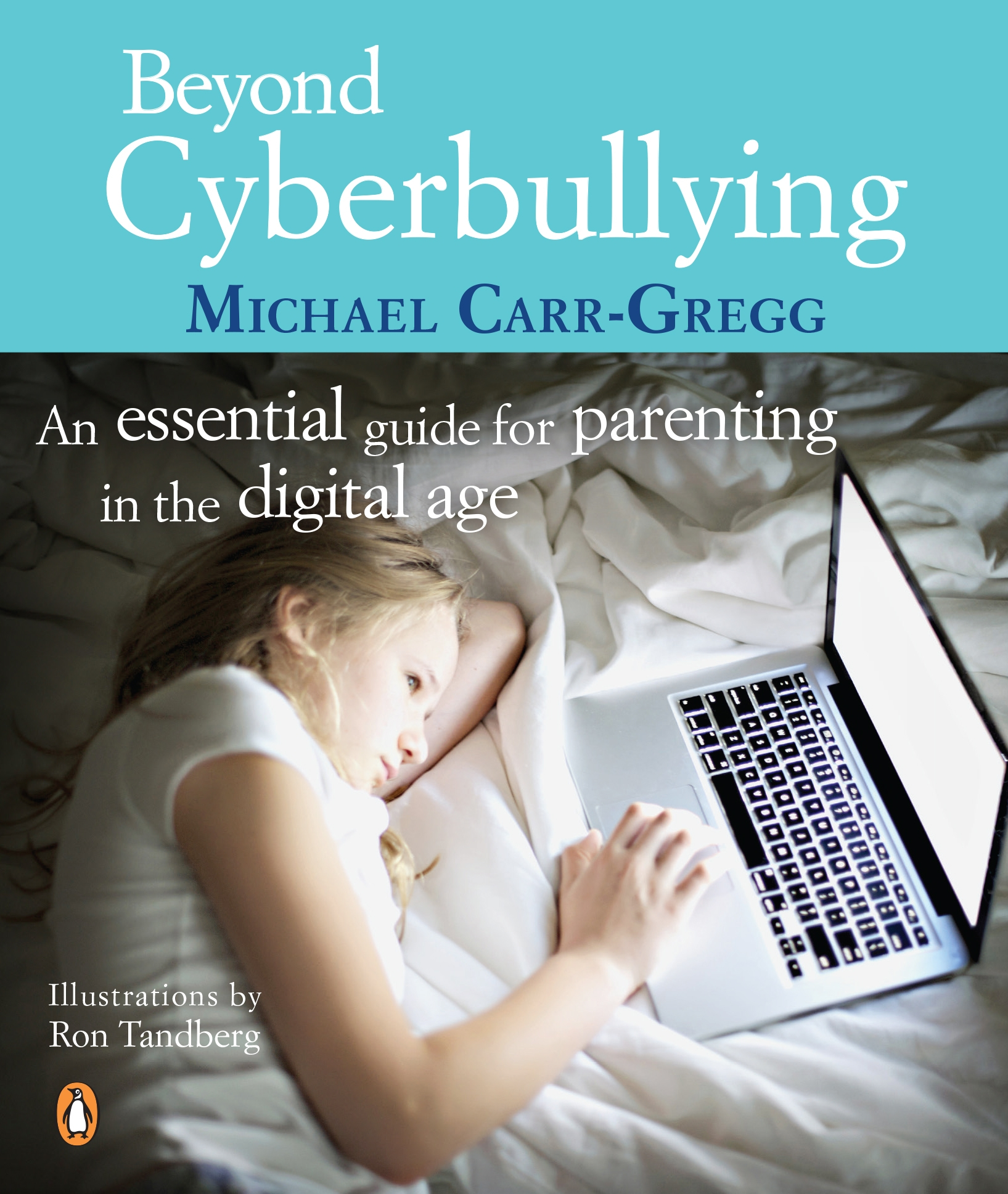 Beyond Cyberbullying An Essential Guide for parenting in the digital age