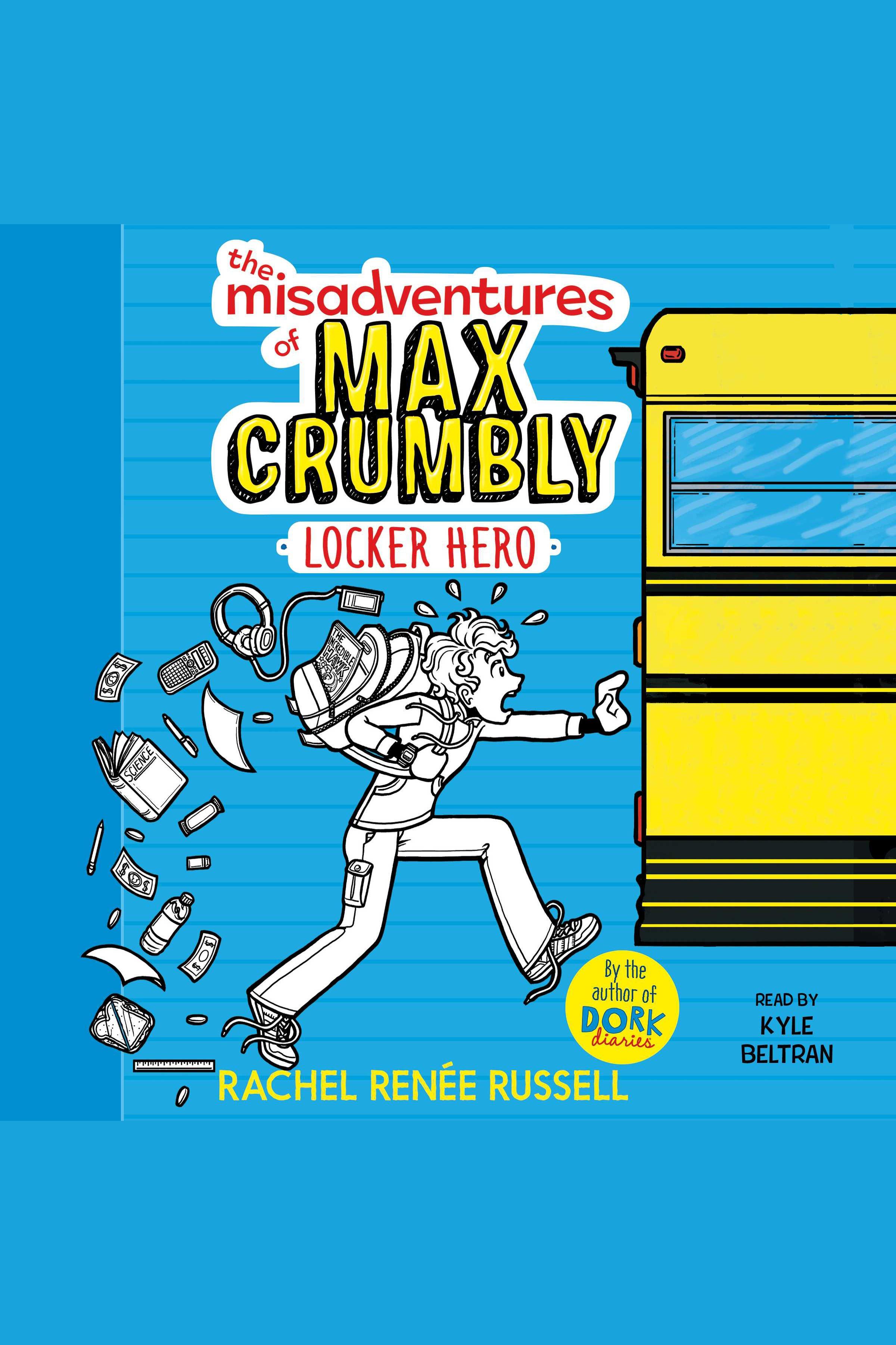 The Misadventures of Max Crumbly 1 Locker Hero