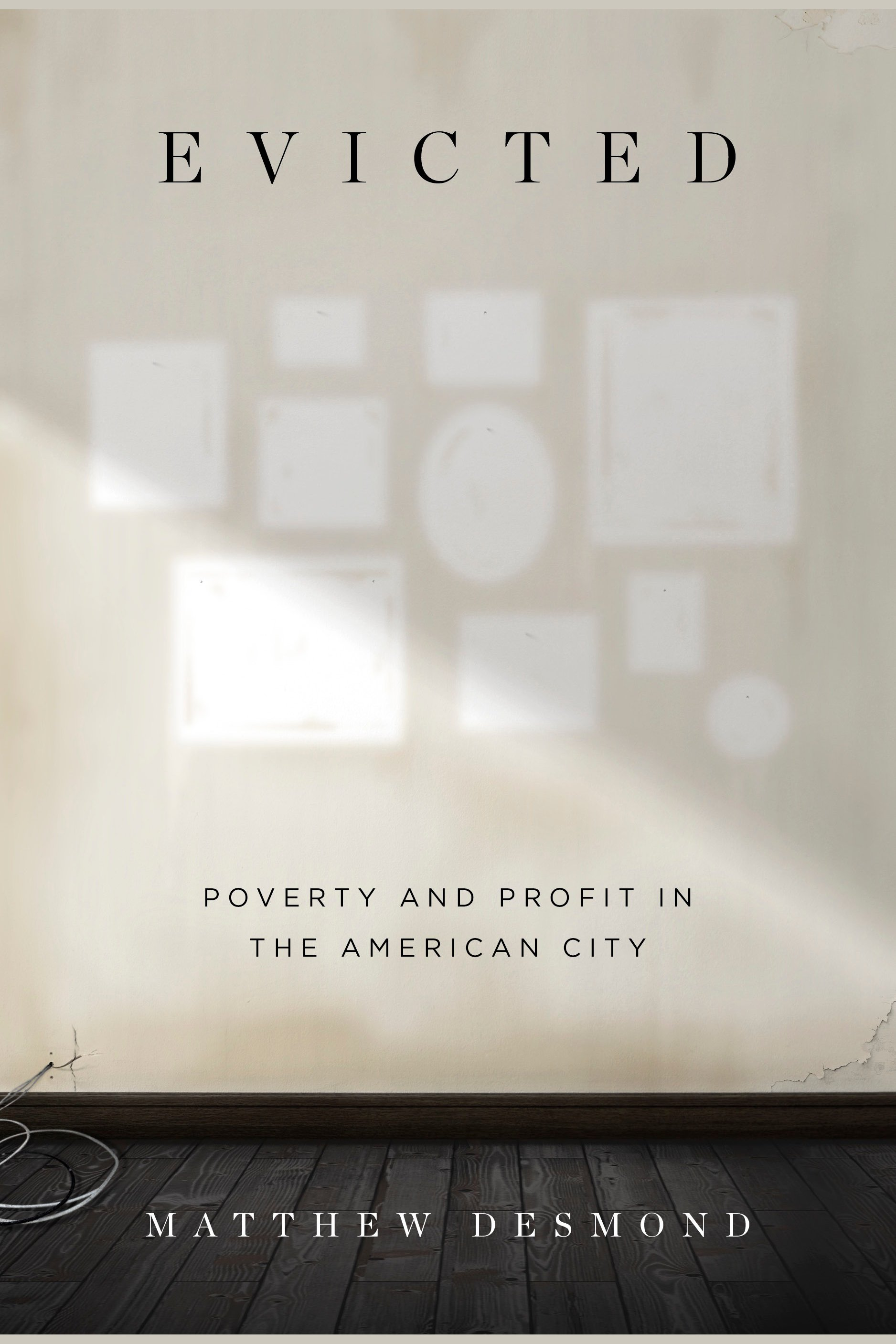 Evicted Poverty and Profit in the American City