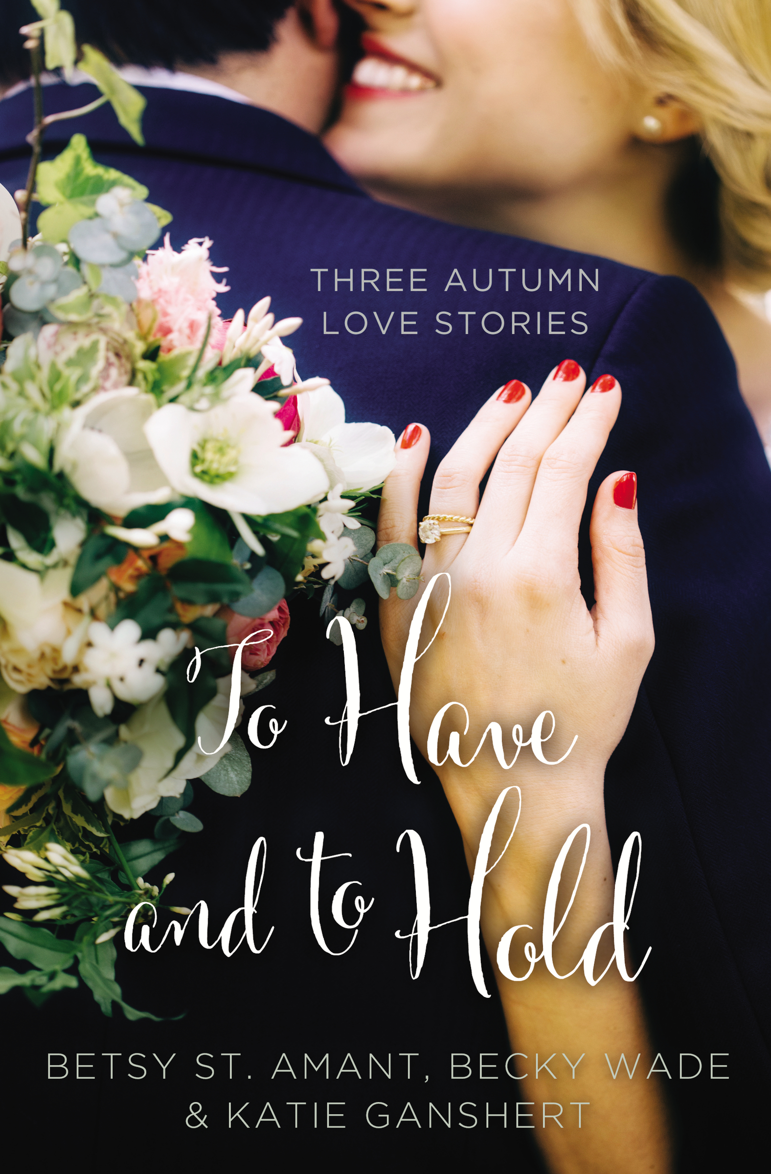 To Have and to Hold Three Autumn Love Stories