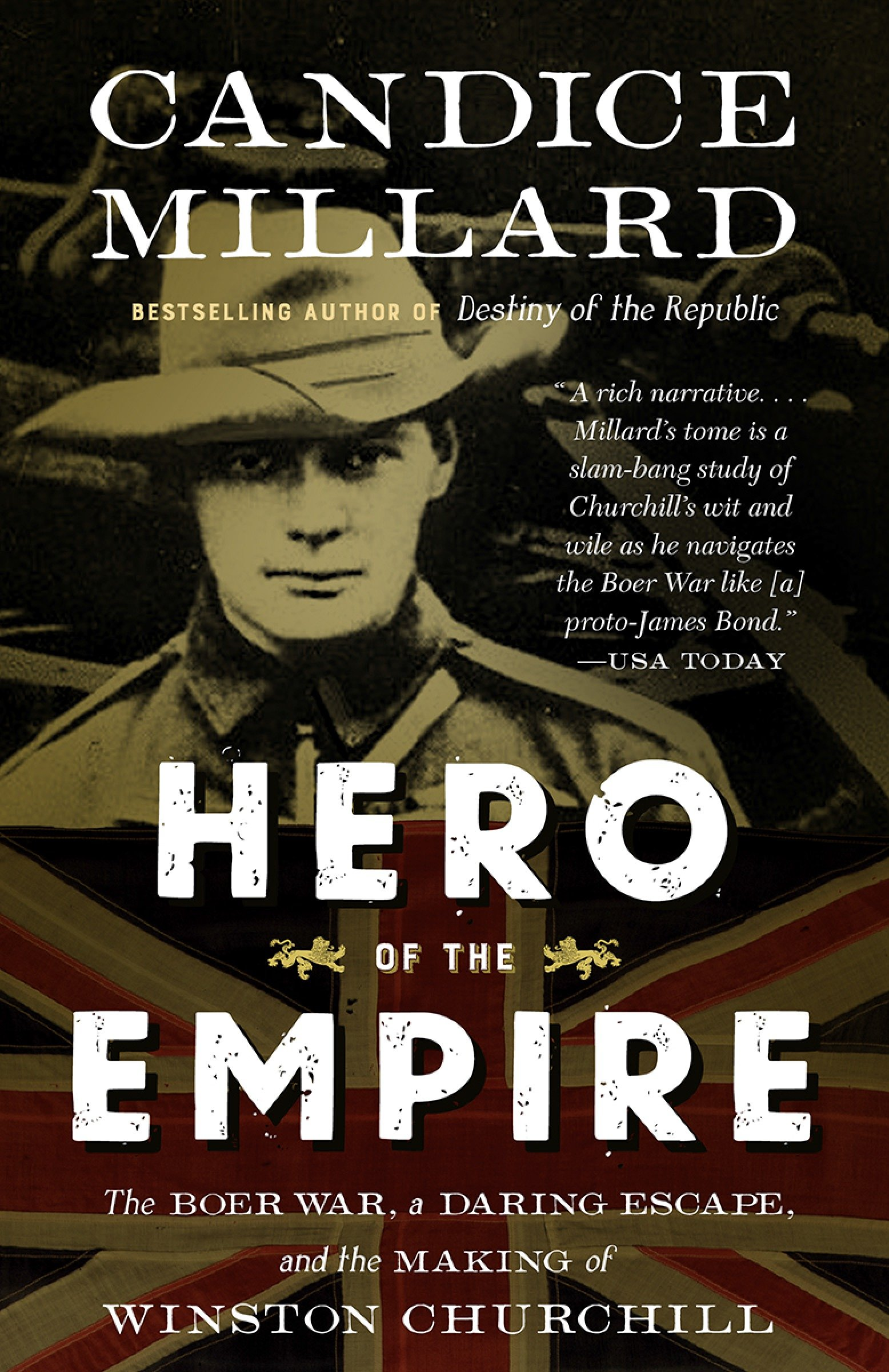 Hero of the Empire The Boer War, a Daring Escape, and the Making of Winston Churchill