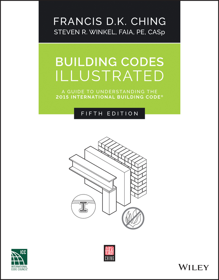 Building Codes Illustrated A Guide to Understanding the 2015 International Building Code