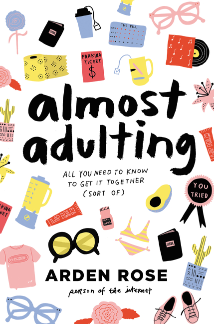 Almost Adulting All You Need to Know to Get It Together (Sort Of)