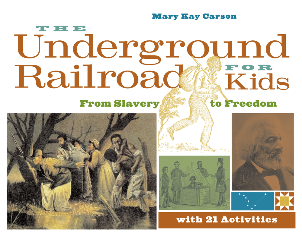 The Underground Railroad for Kids From Slavery to Freedom with 21 Activities