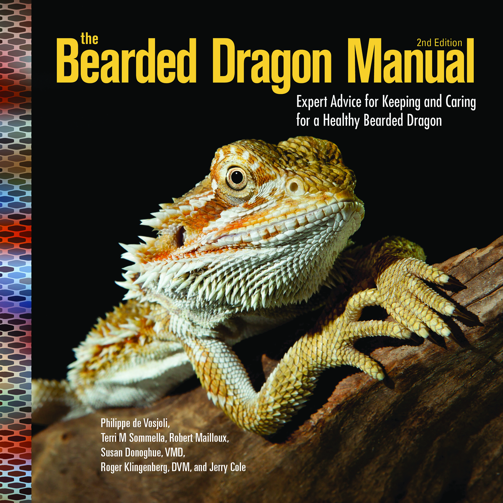 The Bearded Dragon Manual Expert Advice for Keeping and Caring For a Healthy Bearded Dragon