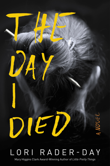 The Day I Died A Novel