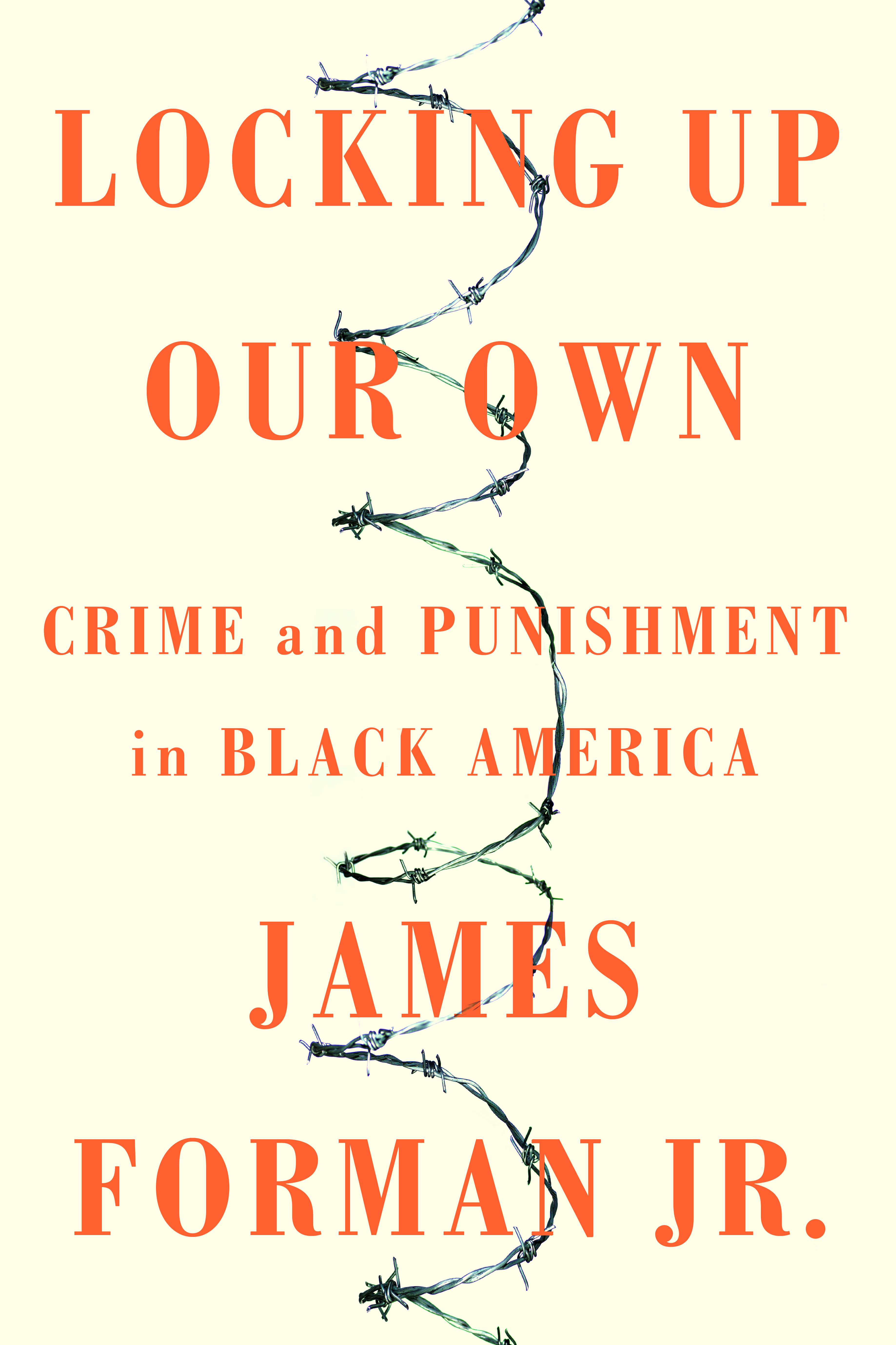 Locking Up Our Own Crime and Punishment in Black America