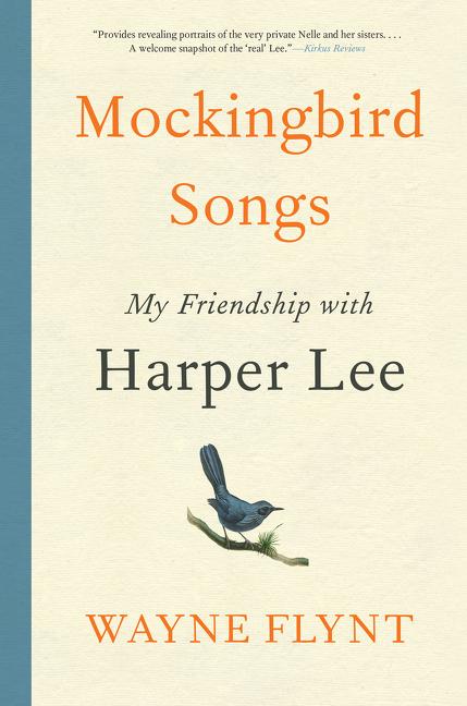 Mockingbird Songs My Friendship with Harper Lee