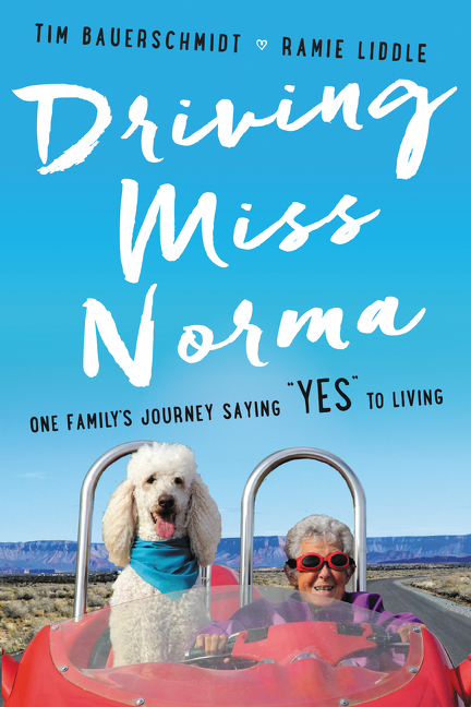 """Driving Miss Norma [eBook] : one family's journey saying """"yes"""" to living"""