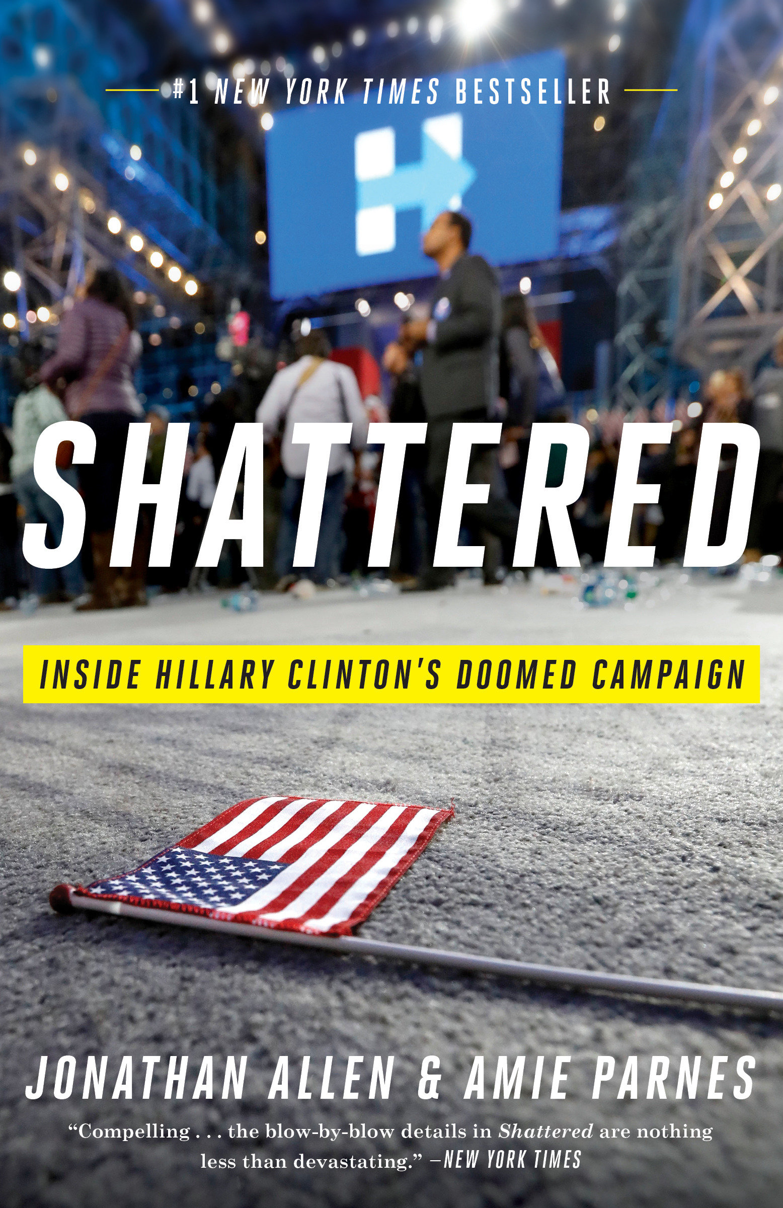 Shattered [EBOOK] Inside Hillary Clinton's Doomed Campaign