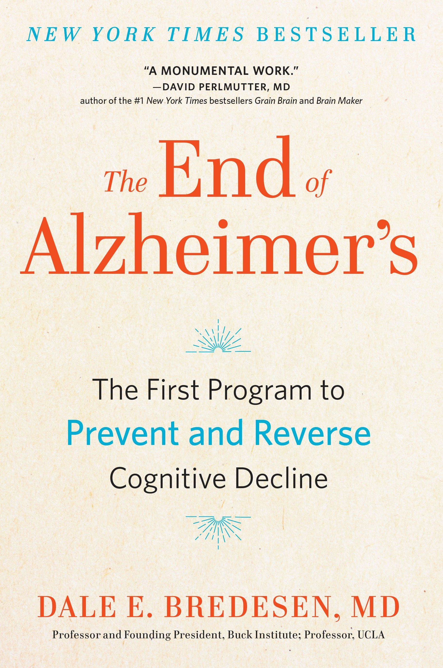The End of Alzheimer's The First Program to Prevent and Reverse Cognitive Decline