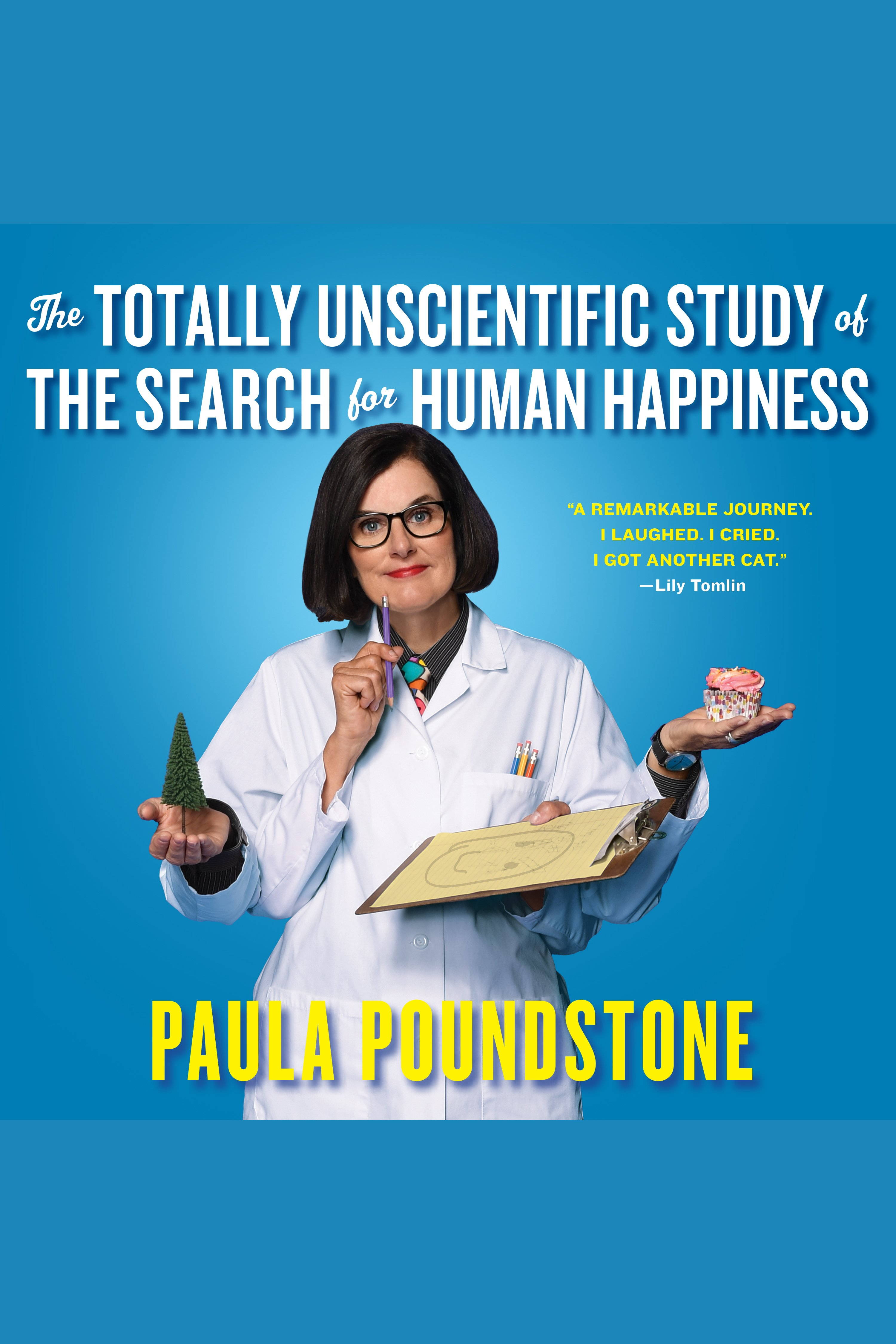 Totally Unscientific Study of the Search for Human Happiness, The
