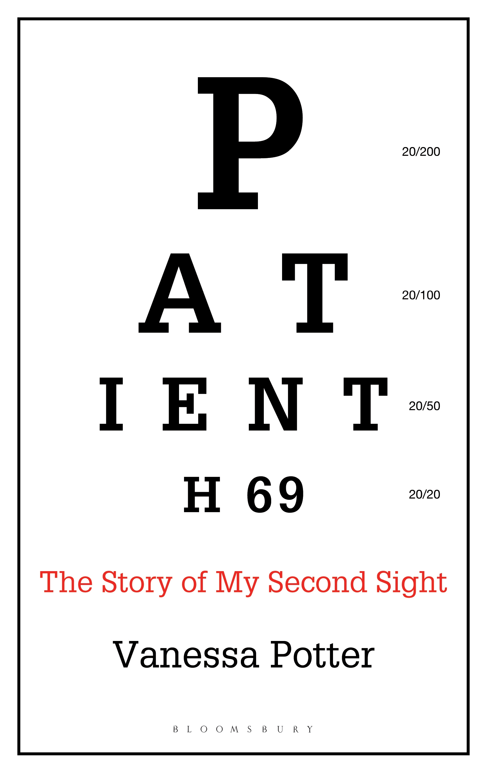 Patient H69 The Story of My Second Sight