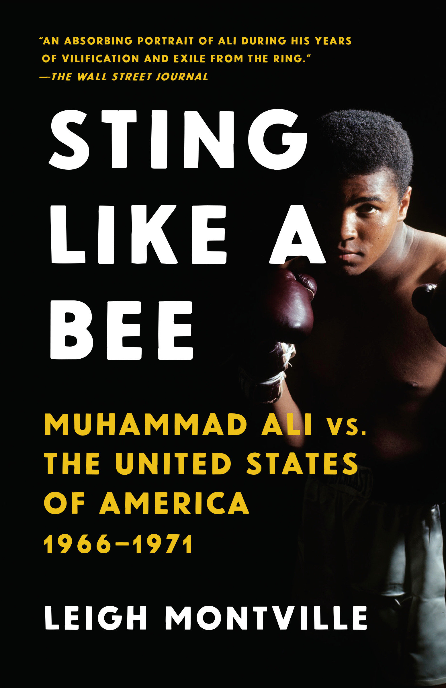Sting Like a Bee Muhammad Ali vs. the United States of America, 1966-1971