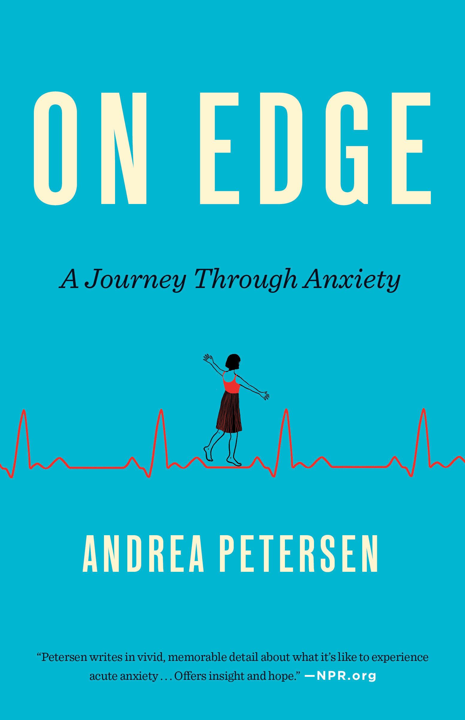On Edge A Journey Through Anxiety