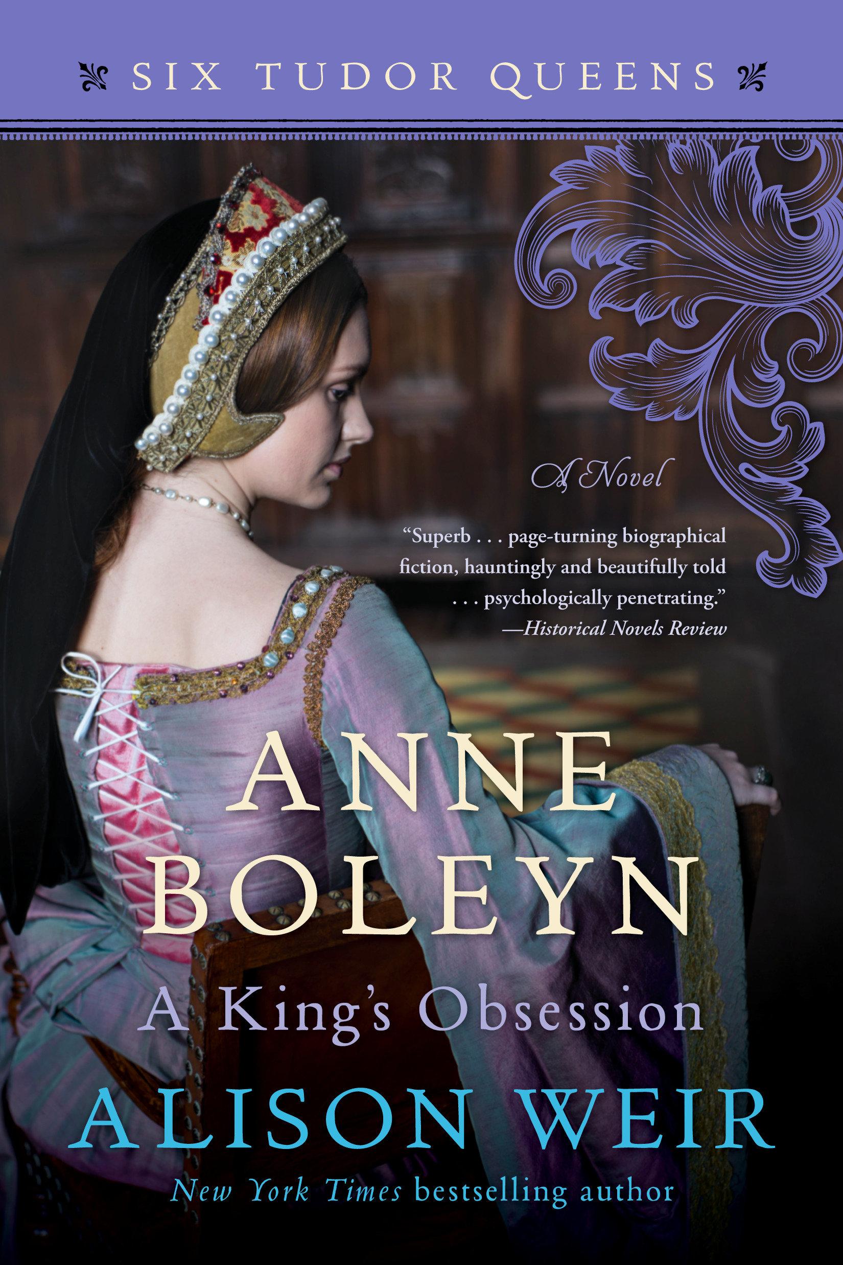 Anne Boleyn, A King's Obsession A Novel