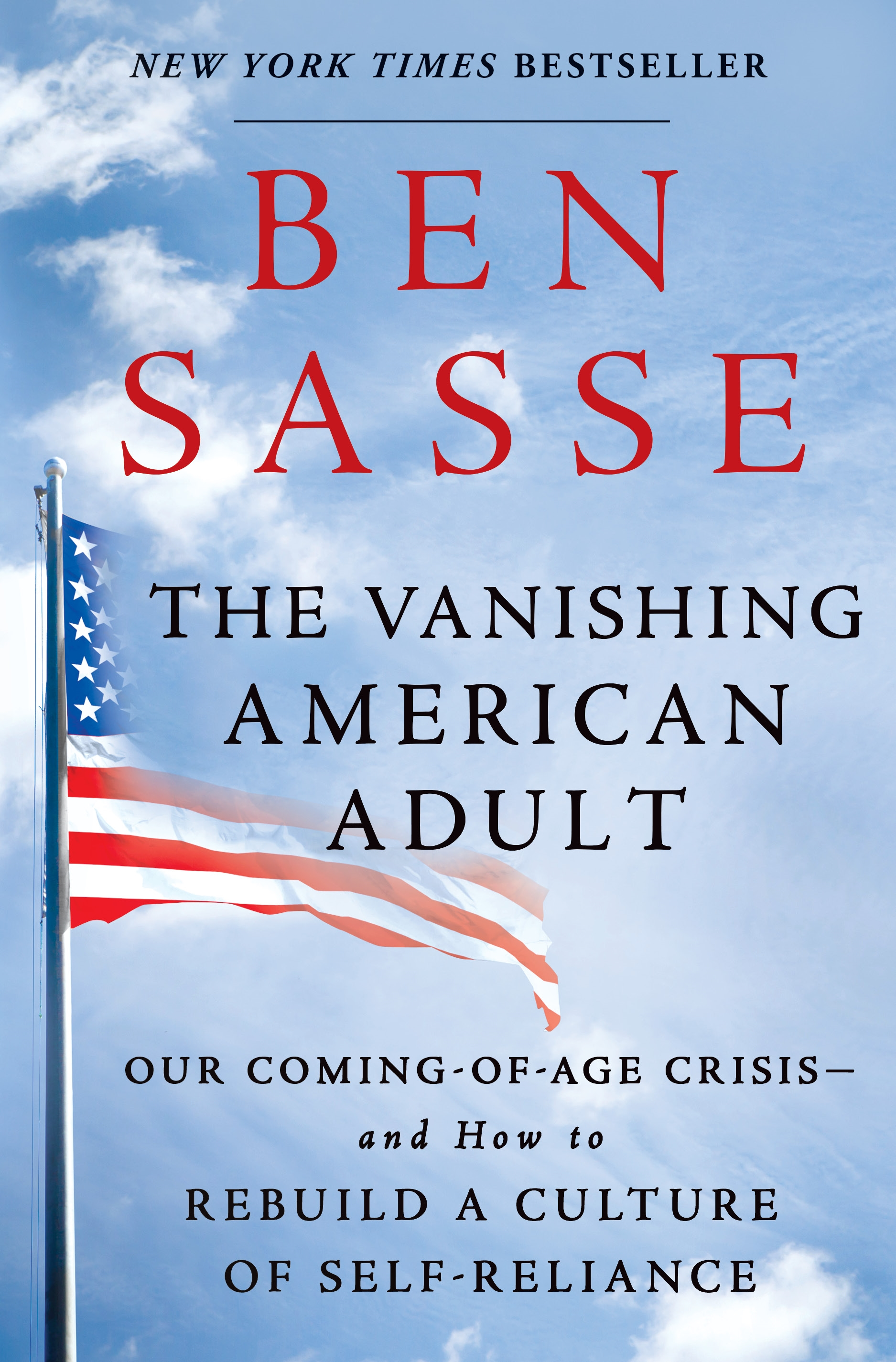 The Vanishing American Adult Our Coming-of-Age Crisis--and How to Rebuild a Culture of Self-Reliance