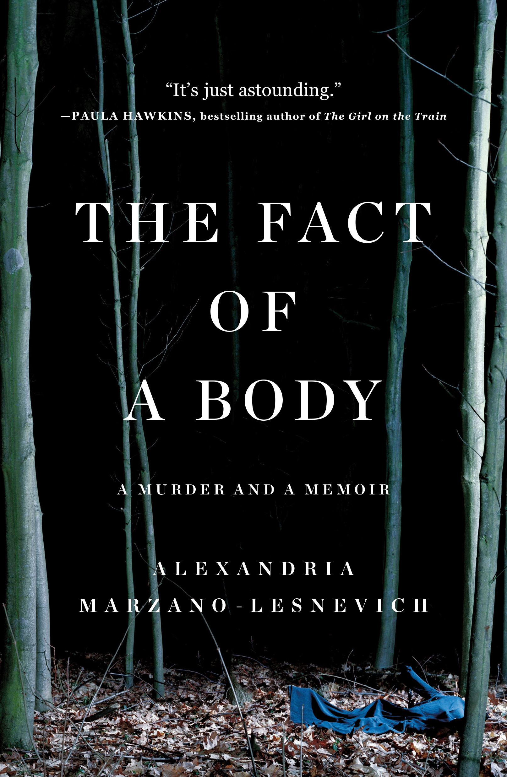 The Fact of a Body A Murder and a Memoir