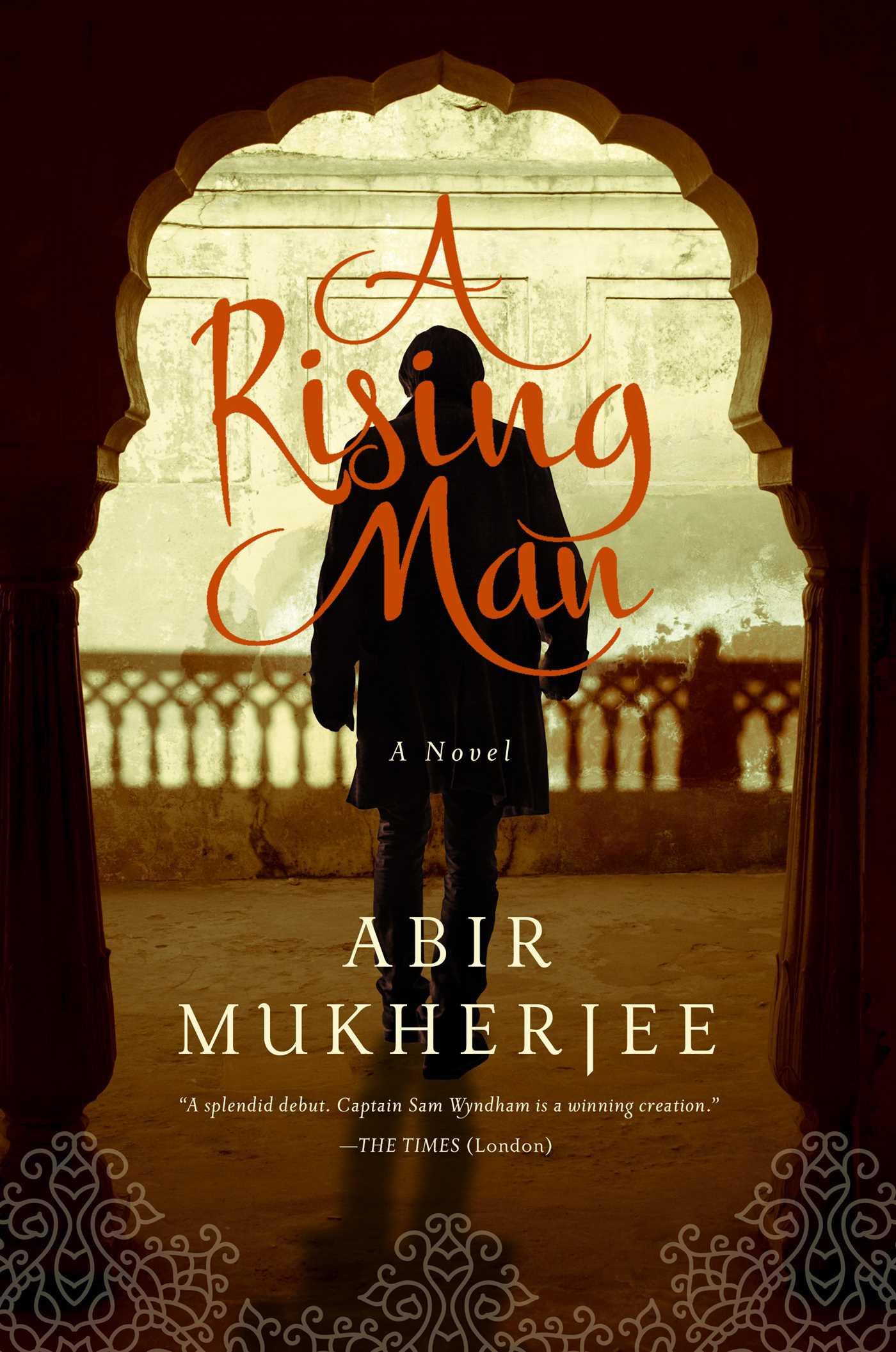 A Rising Man: A Novel