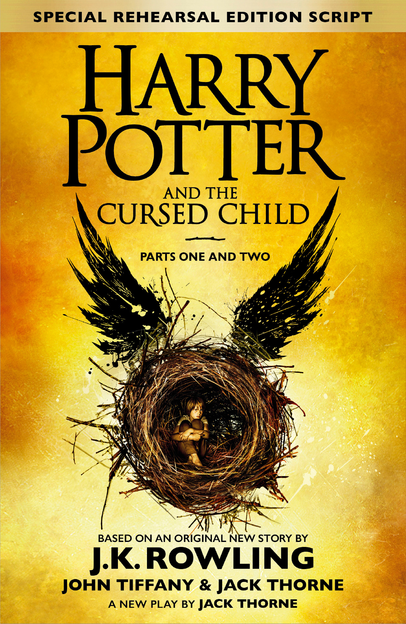 Harry Potter and the Cursed Child – Parts One and Two (Special Rehearsal Edition) The Official Script Book of the Original West End Production