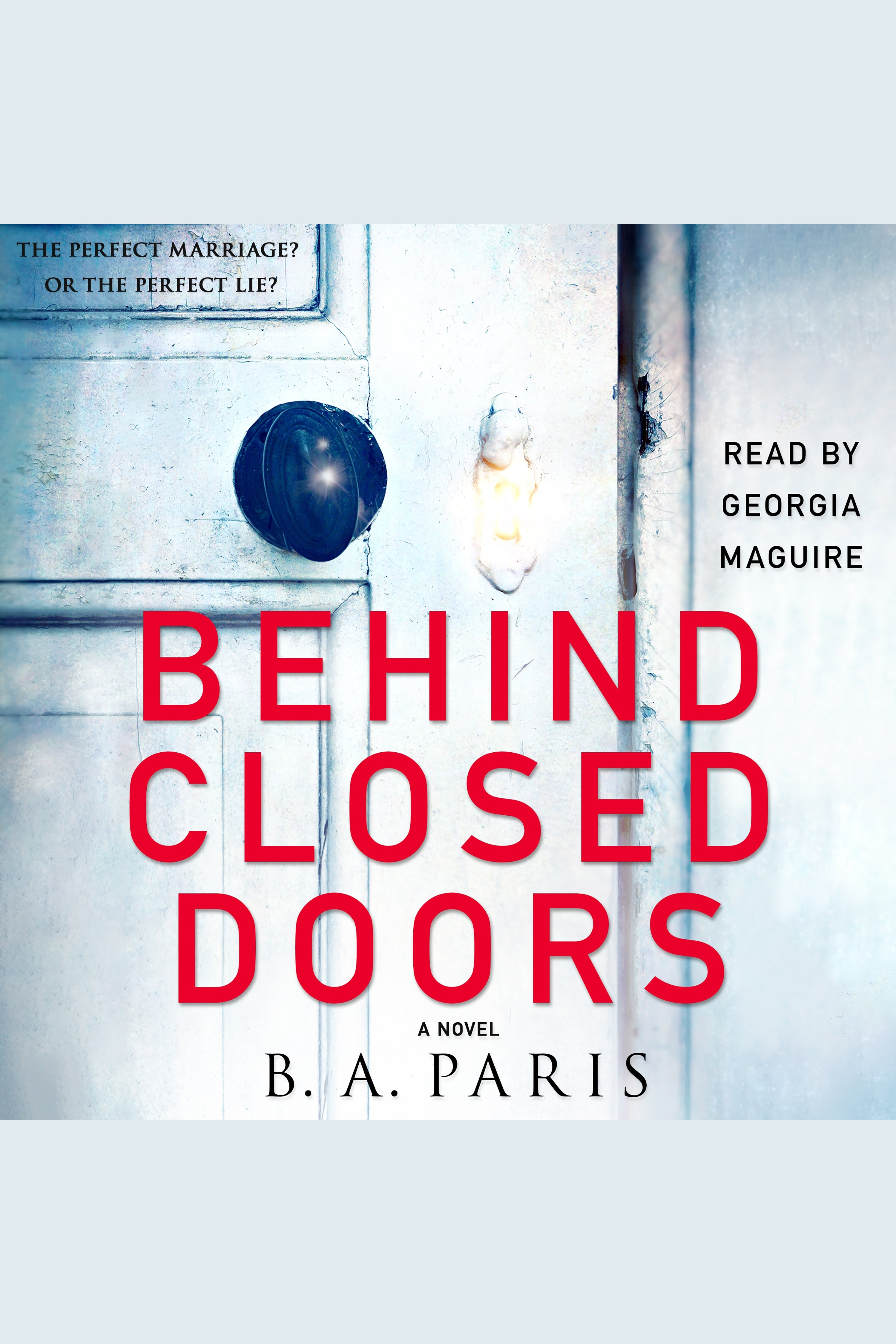 Behind Closed Doors The most emotional and intriguing psychological suspense thriller you can't put down