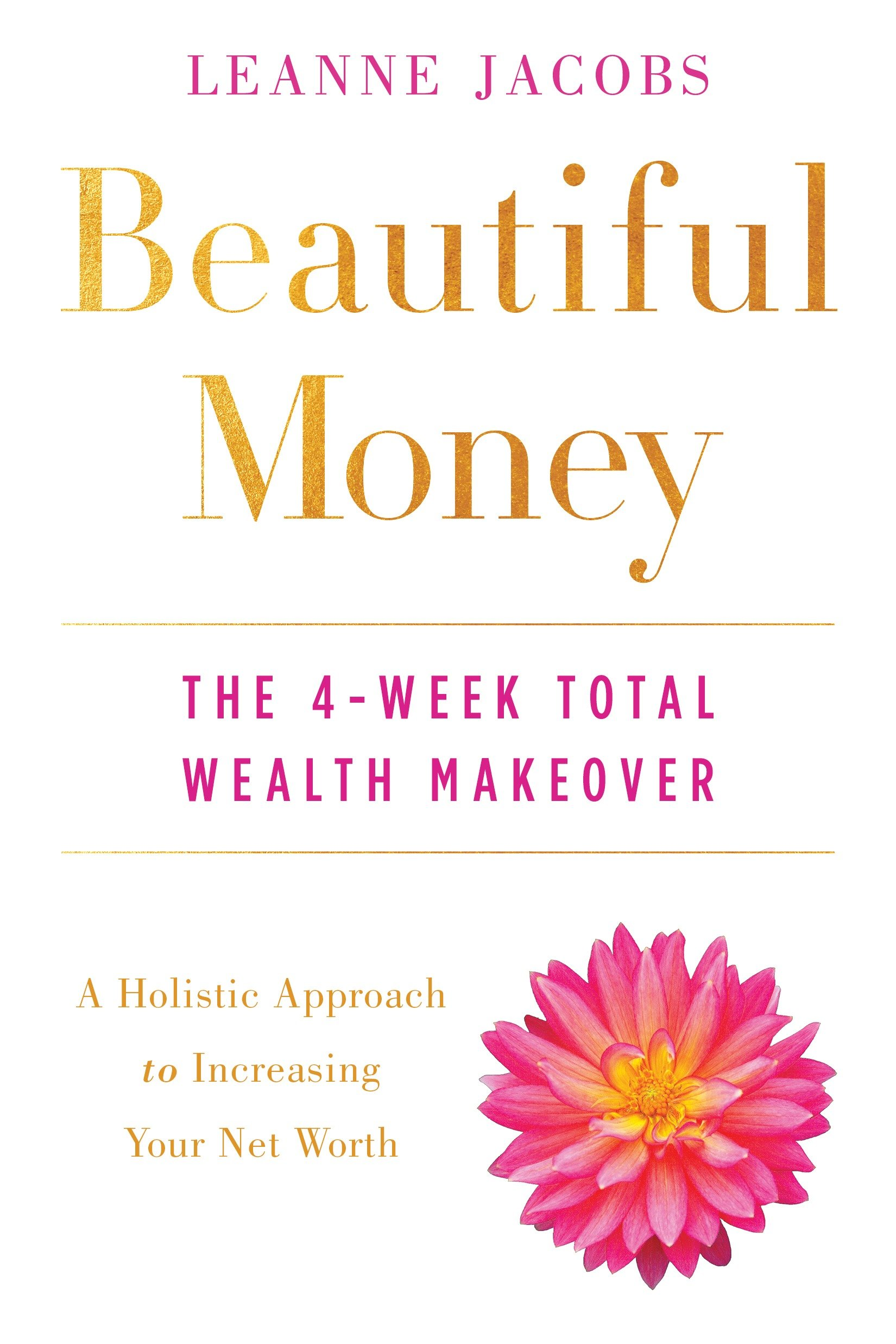 Beautiful Money The 4-Week Total Wealth Makeover