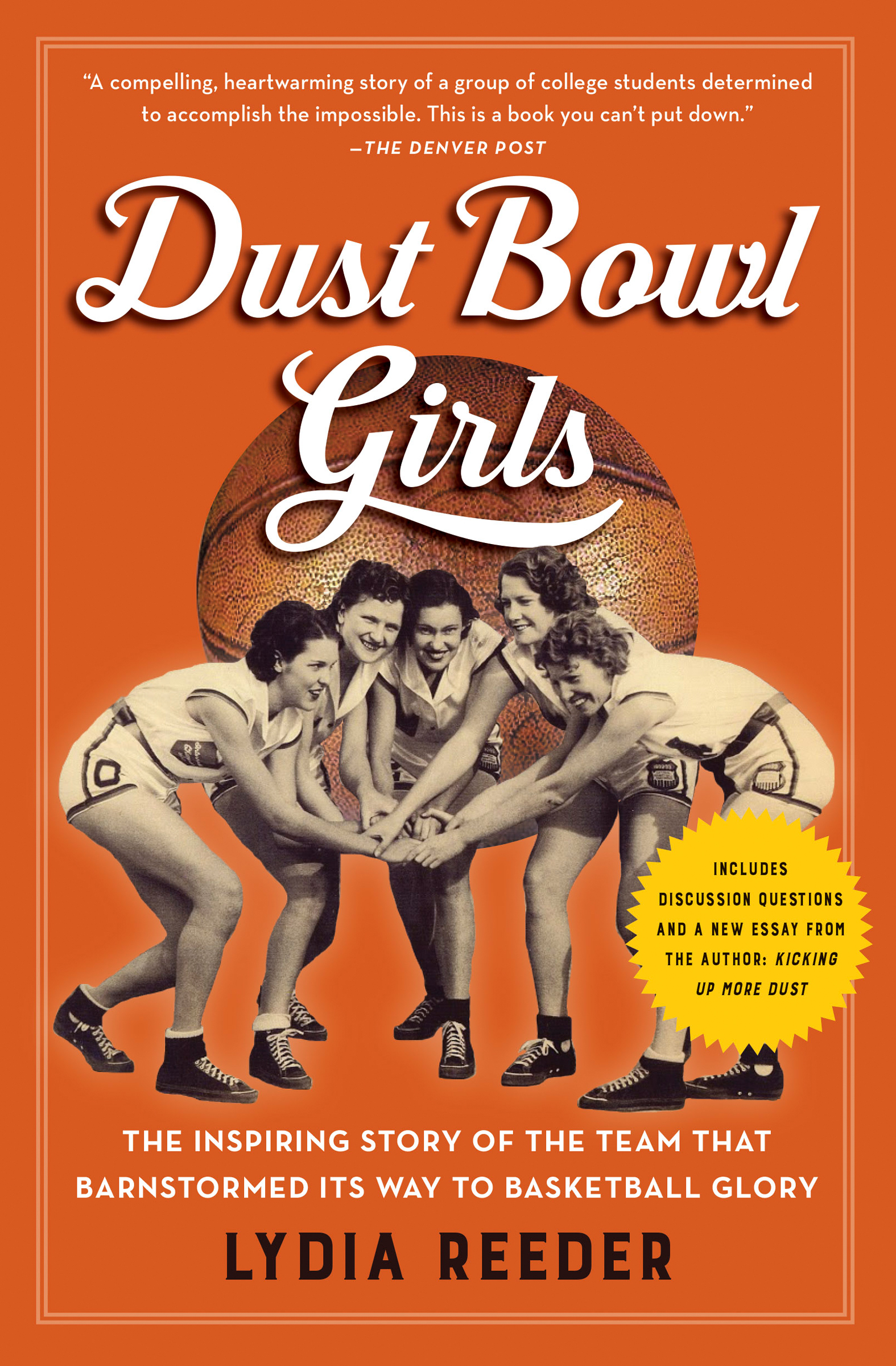 Dust Bowl Girls The Inspiring Story of the Team That Barnstormed Its Way to Basketball Glory