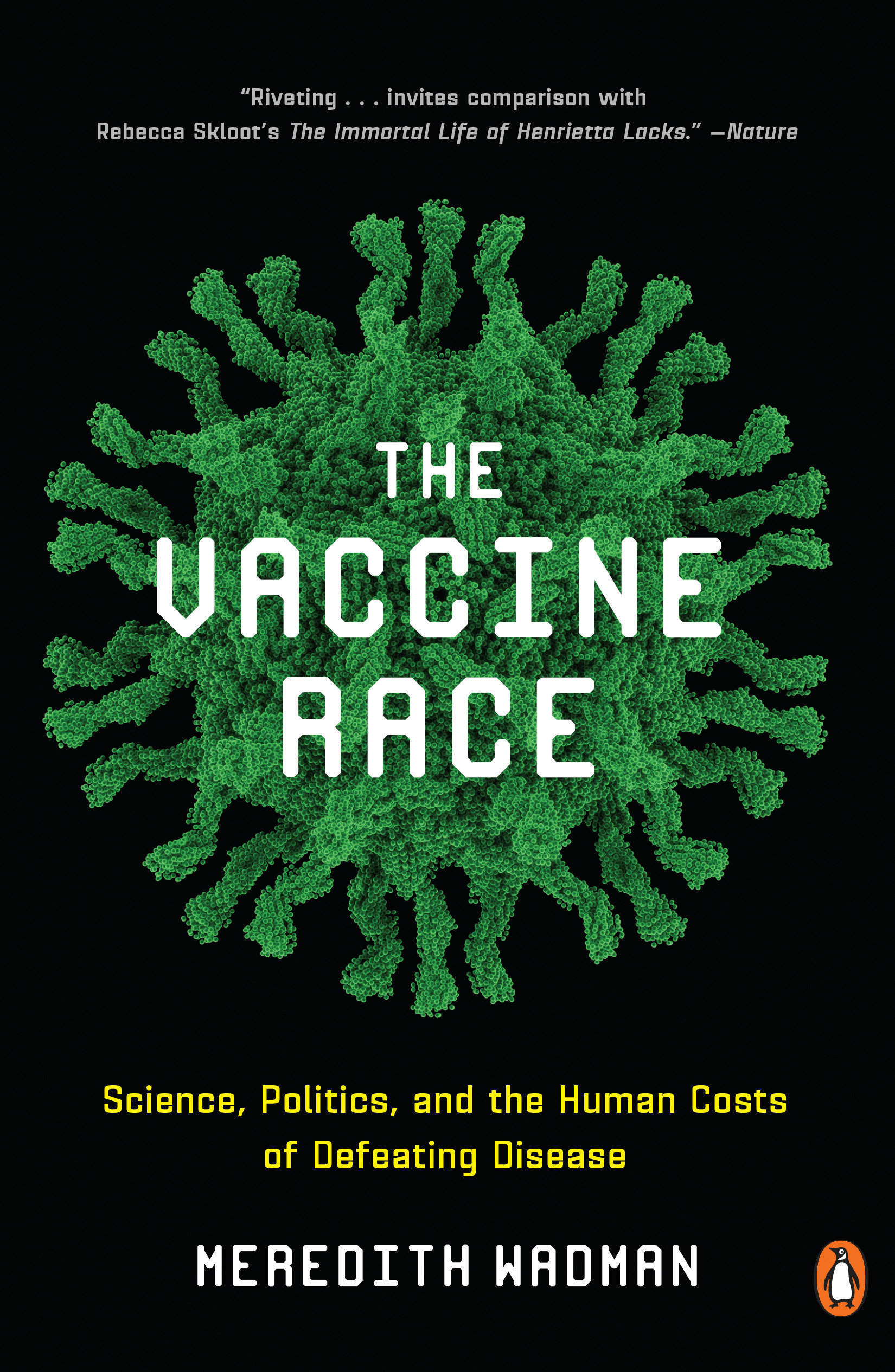 The Vaccine Race Science, Politics, and the Human Costs of Defeating Disease