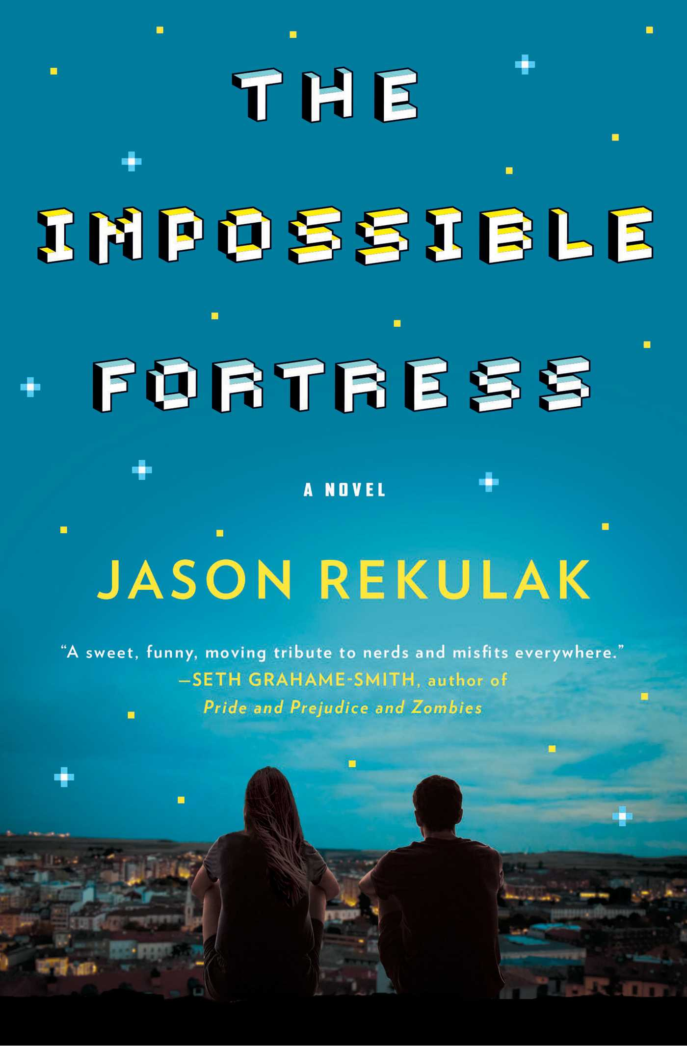 The Impossible Fortress A Novel