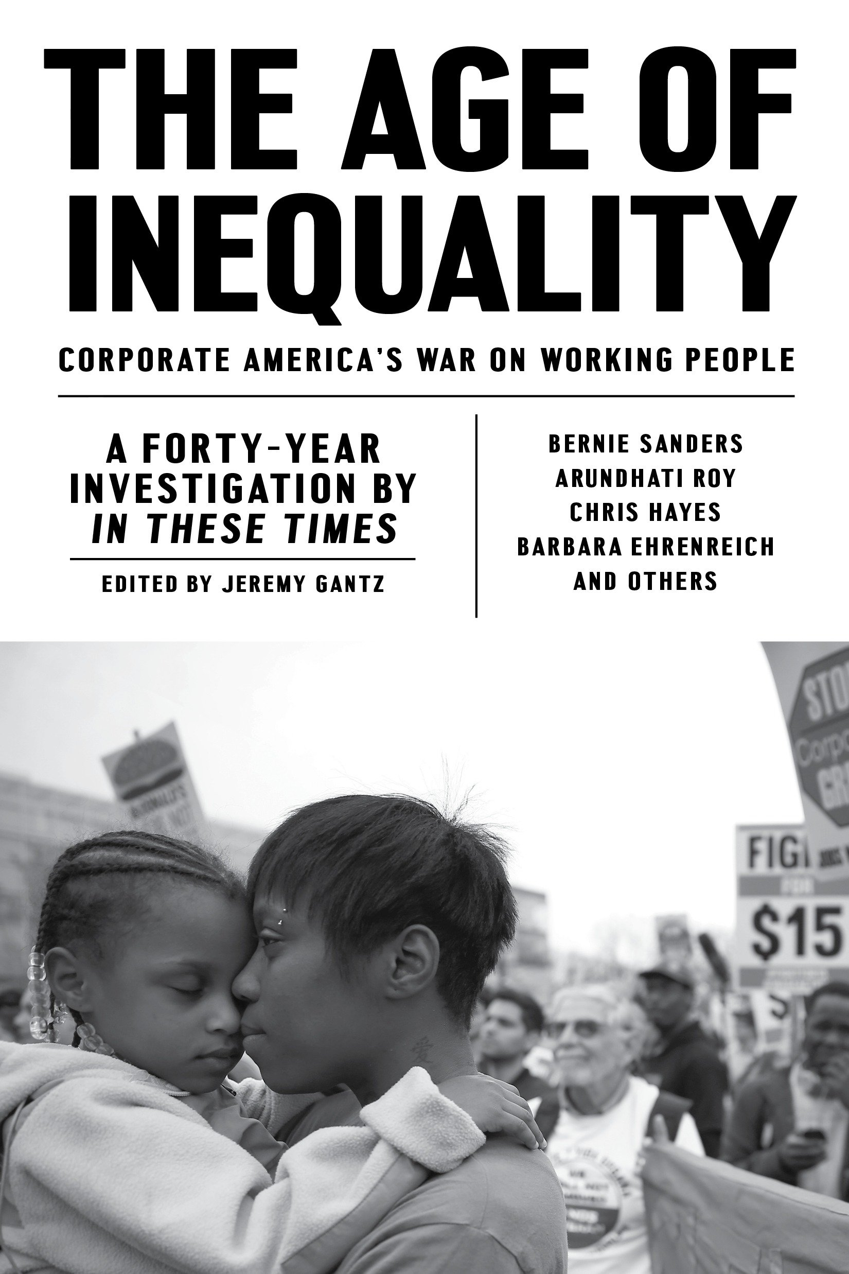The Age of Inequality Corporate America's War on Working People