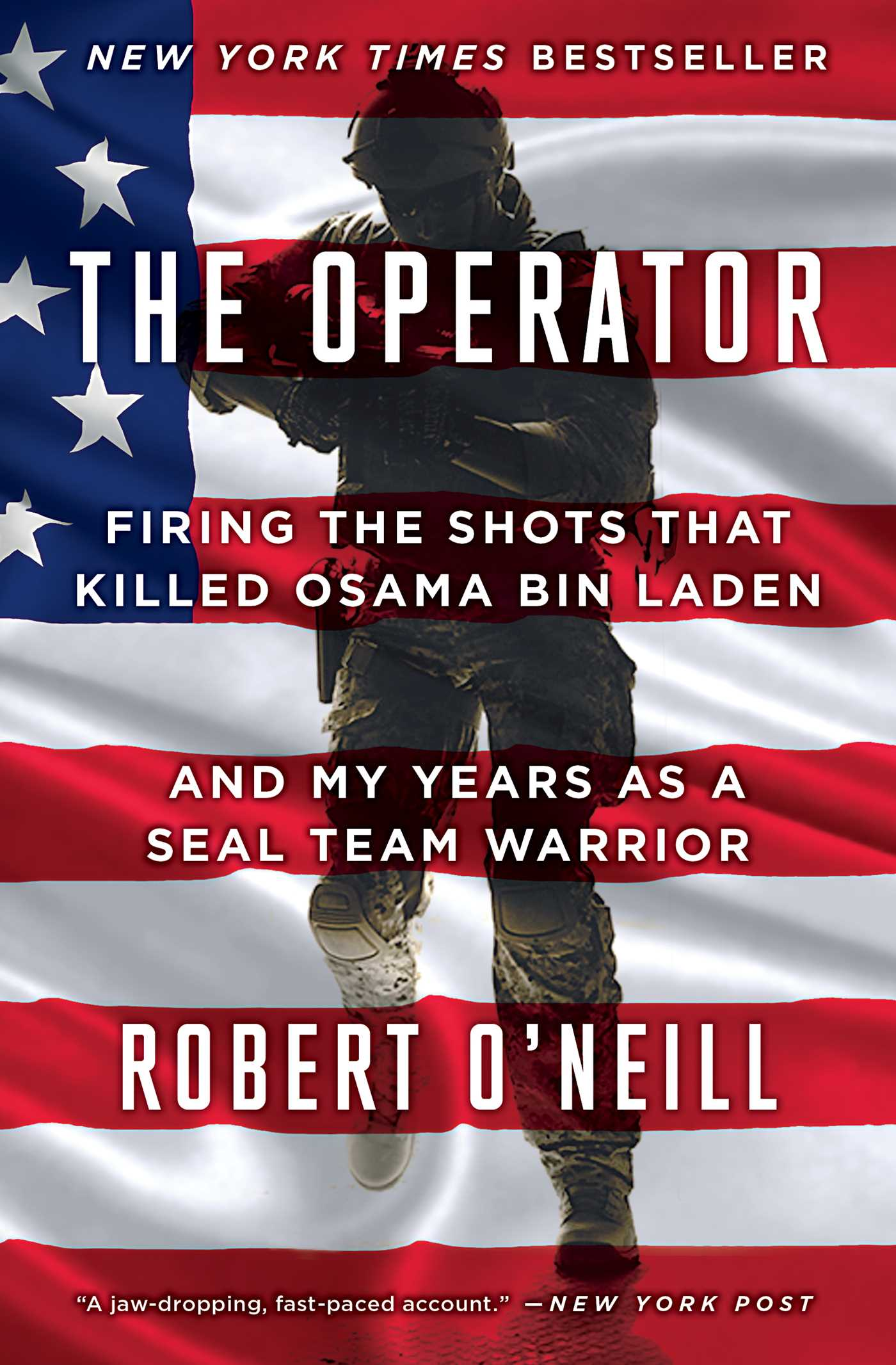 The operator [eBook] : firing the shots that killed Osama bin Laden and my years as a SEAL Team warrior