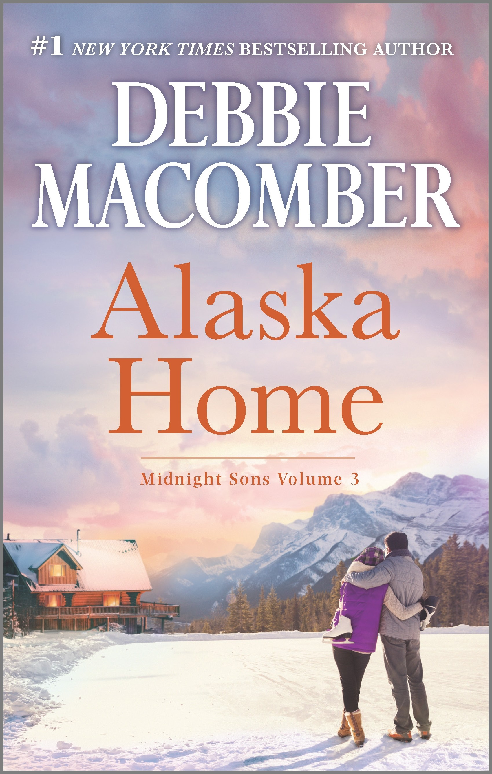Alaska Home A Romance Novel Falling for Him\Ending in Marriage\Midnight Sons and Daughters