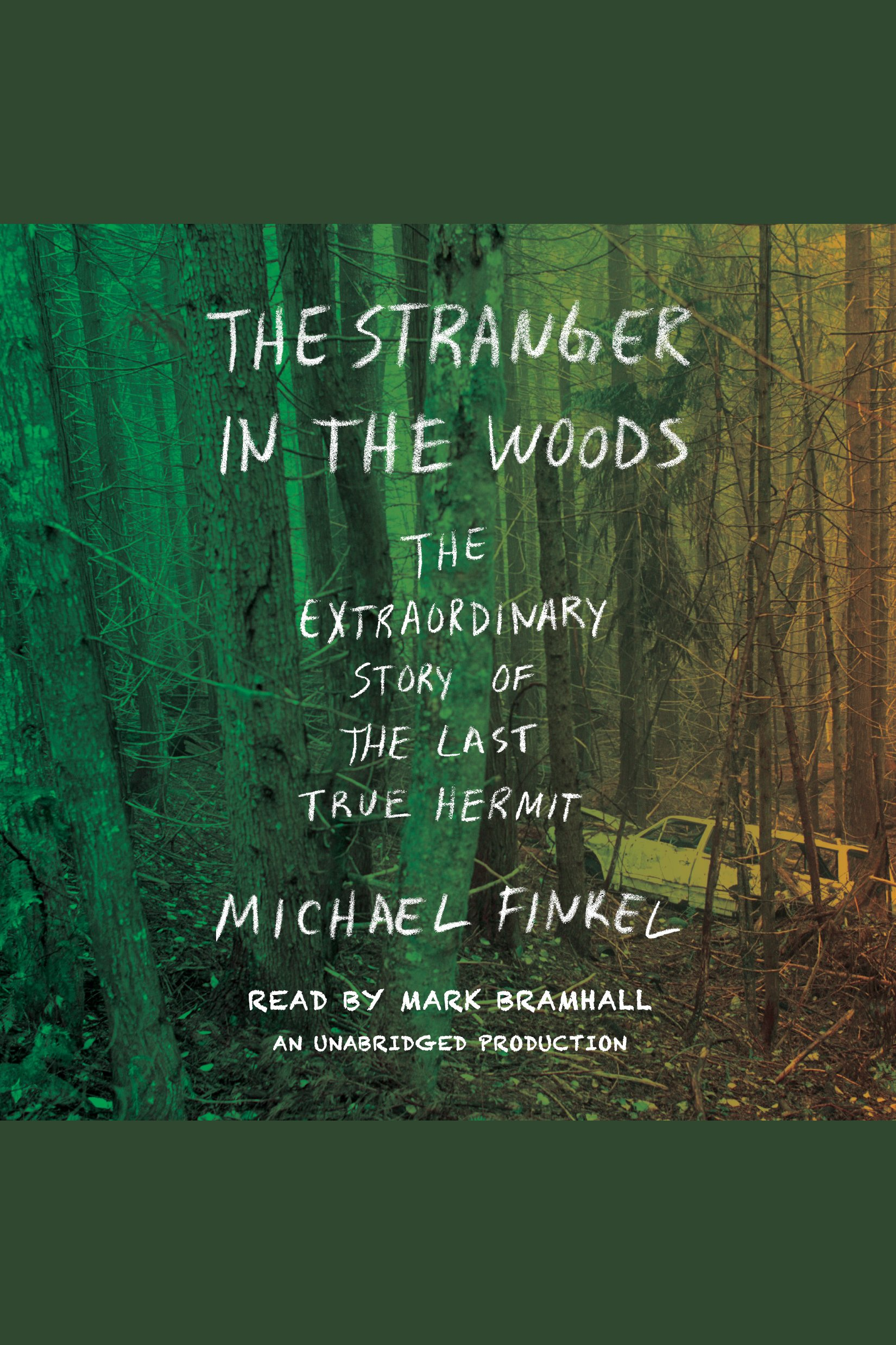 Stranger in the Woods, The The Extraordinary Story of the Last True Hermit