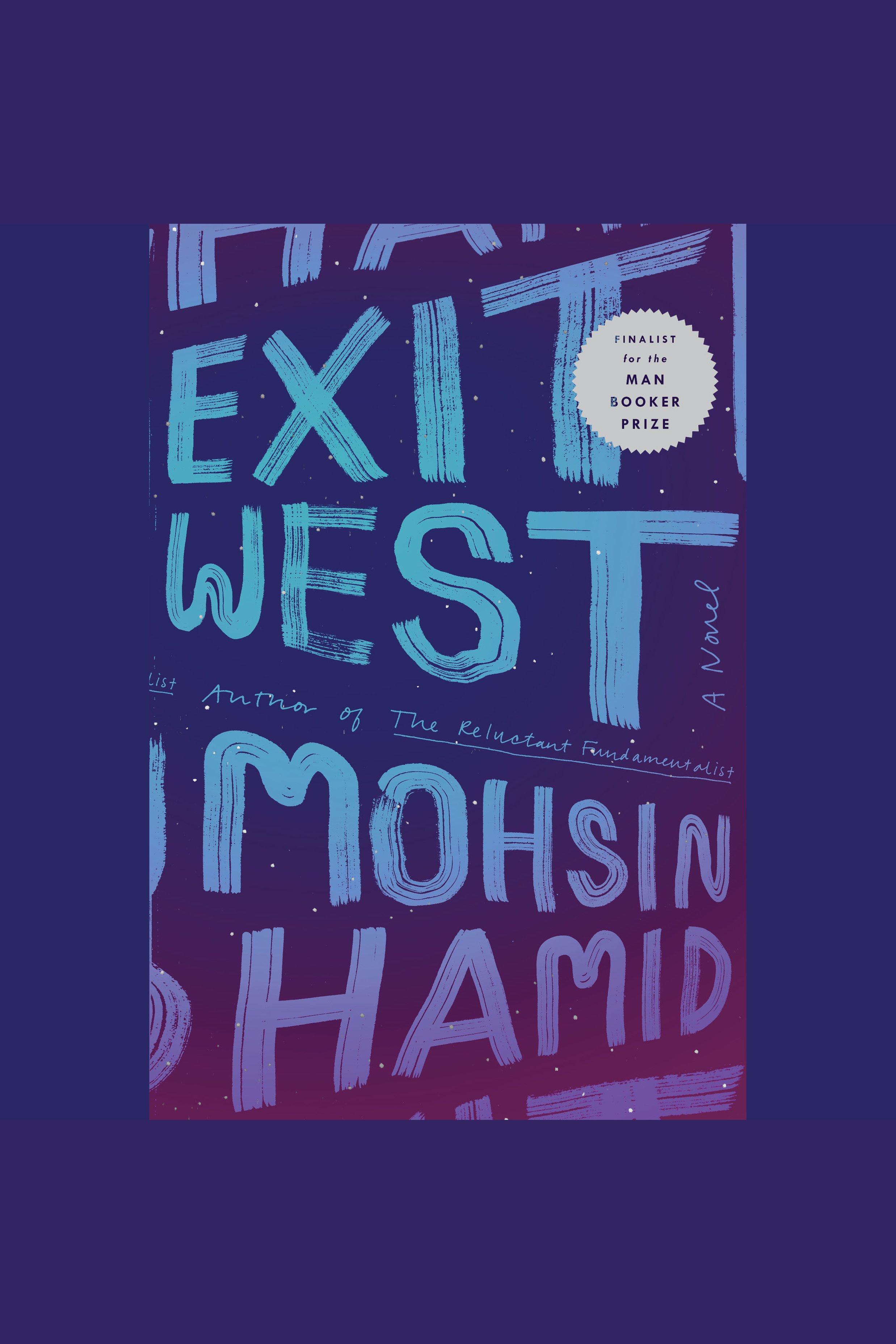 Exit west [AudioEbook] : a novel